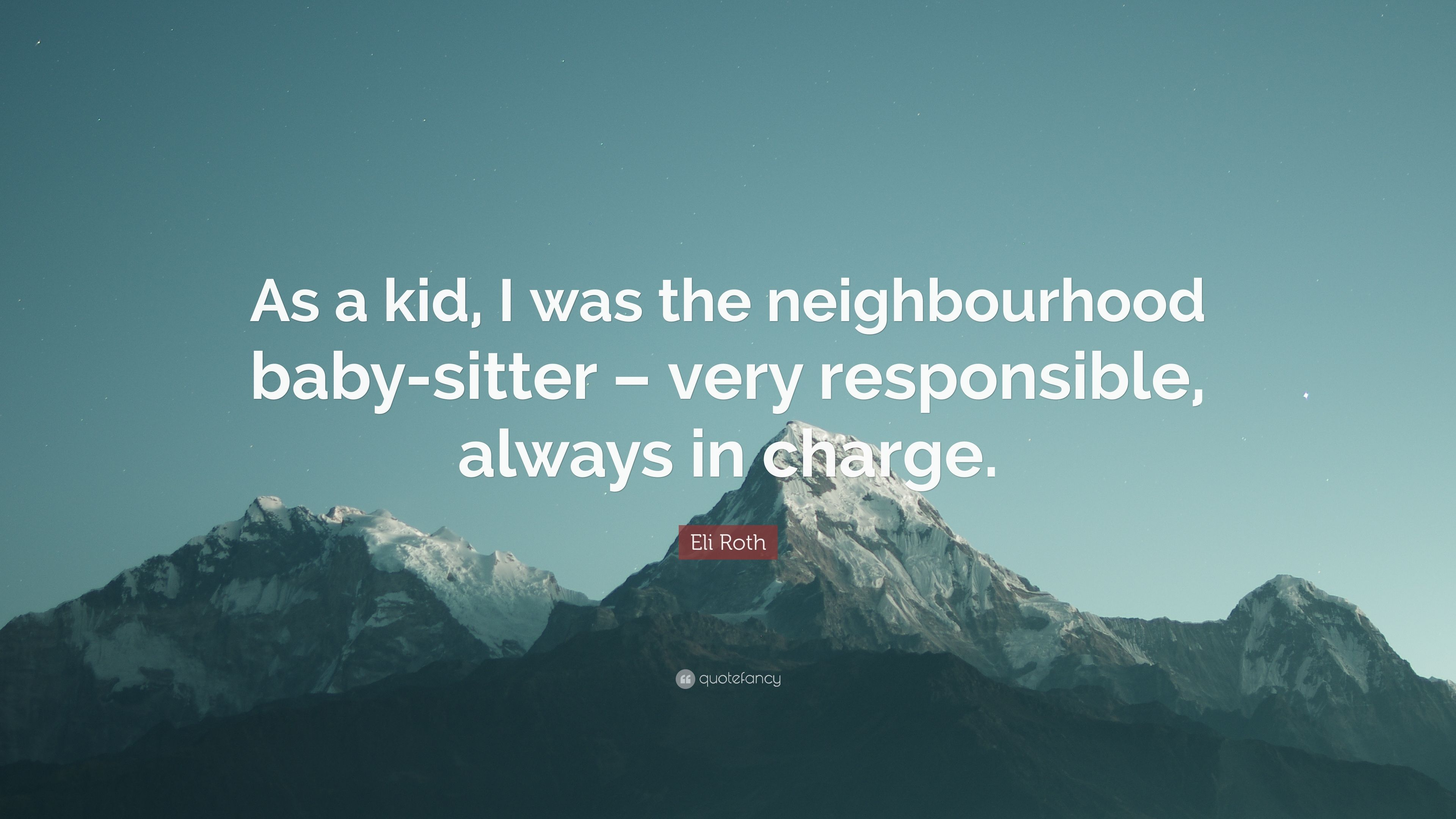 Eli Roth Quote As A Kid I Was The Neighbourhood Baby