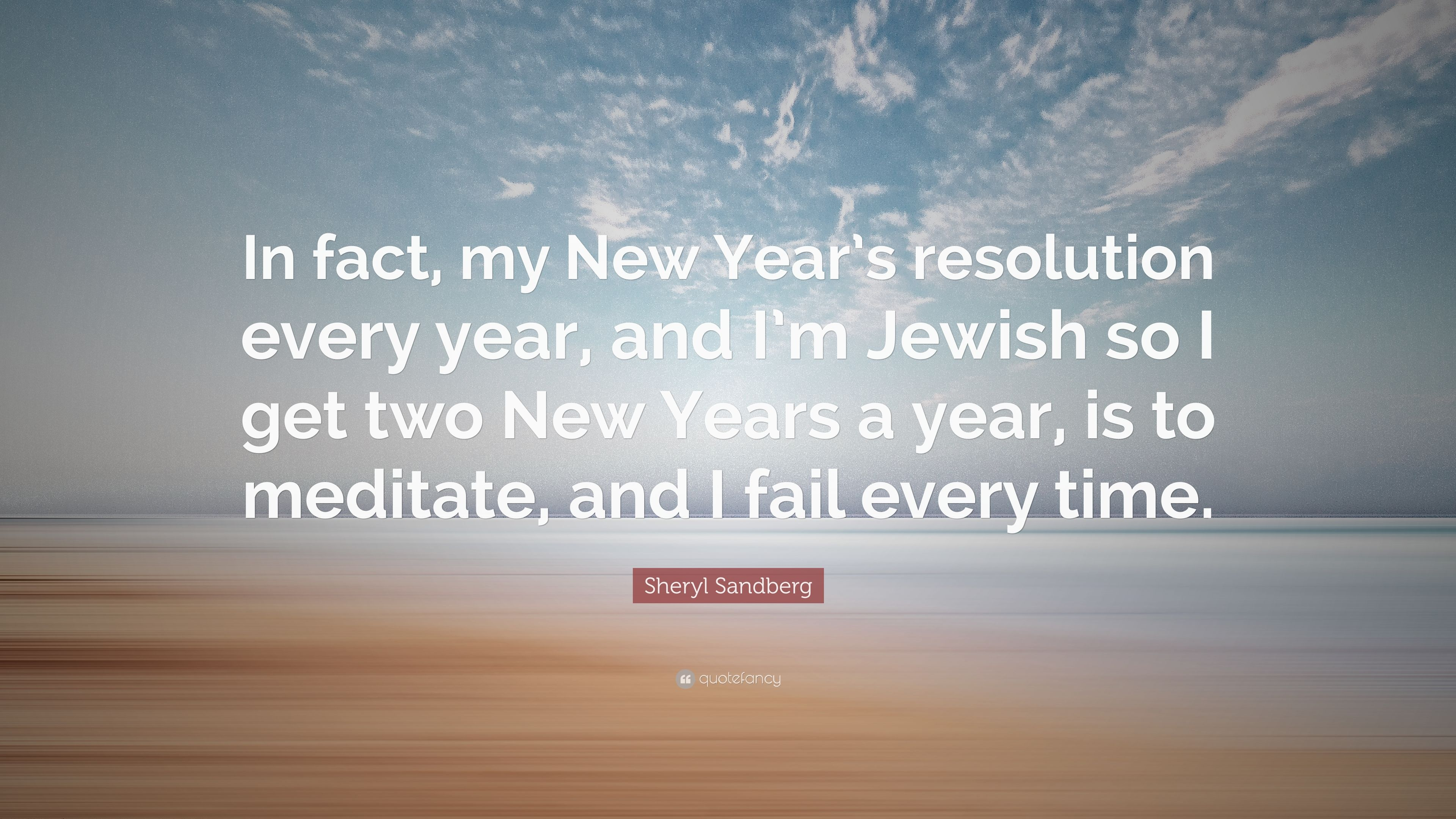Sheryl Sandberg Quote: u201cIn fact, my New Yearu0027s resolution