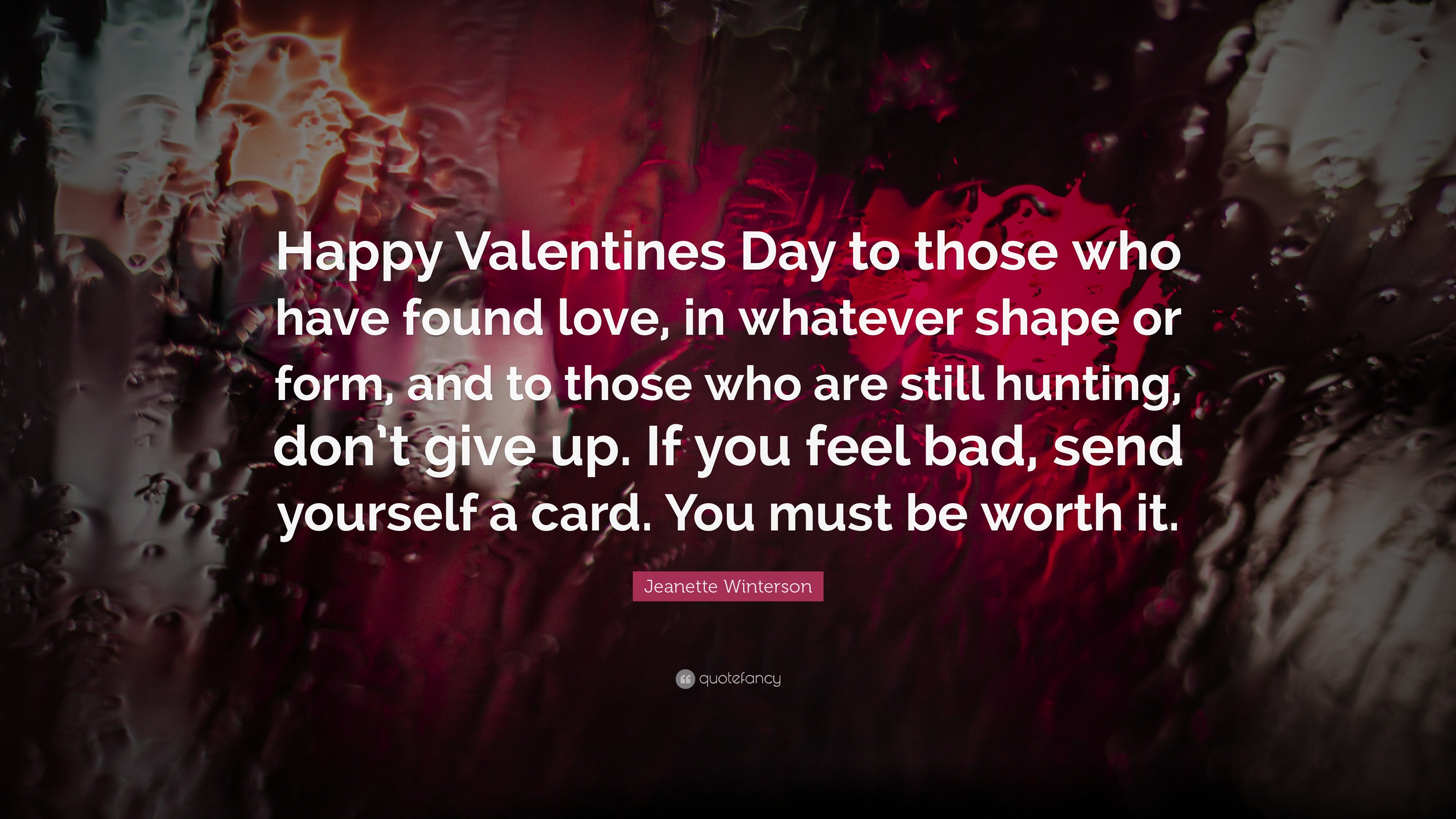 "Jeanette Winterson Quote: ""Happy Valentines Day To Those"