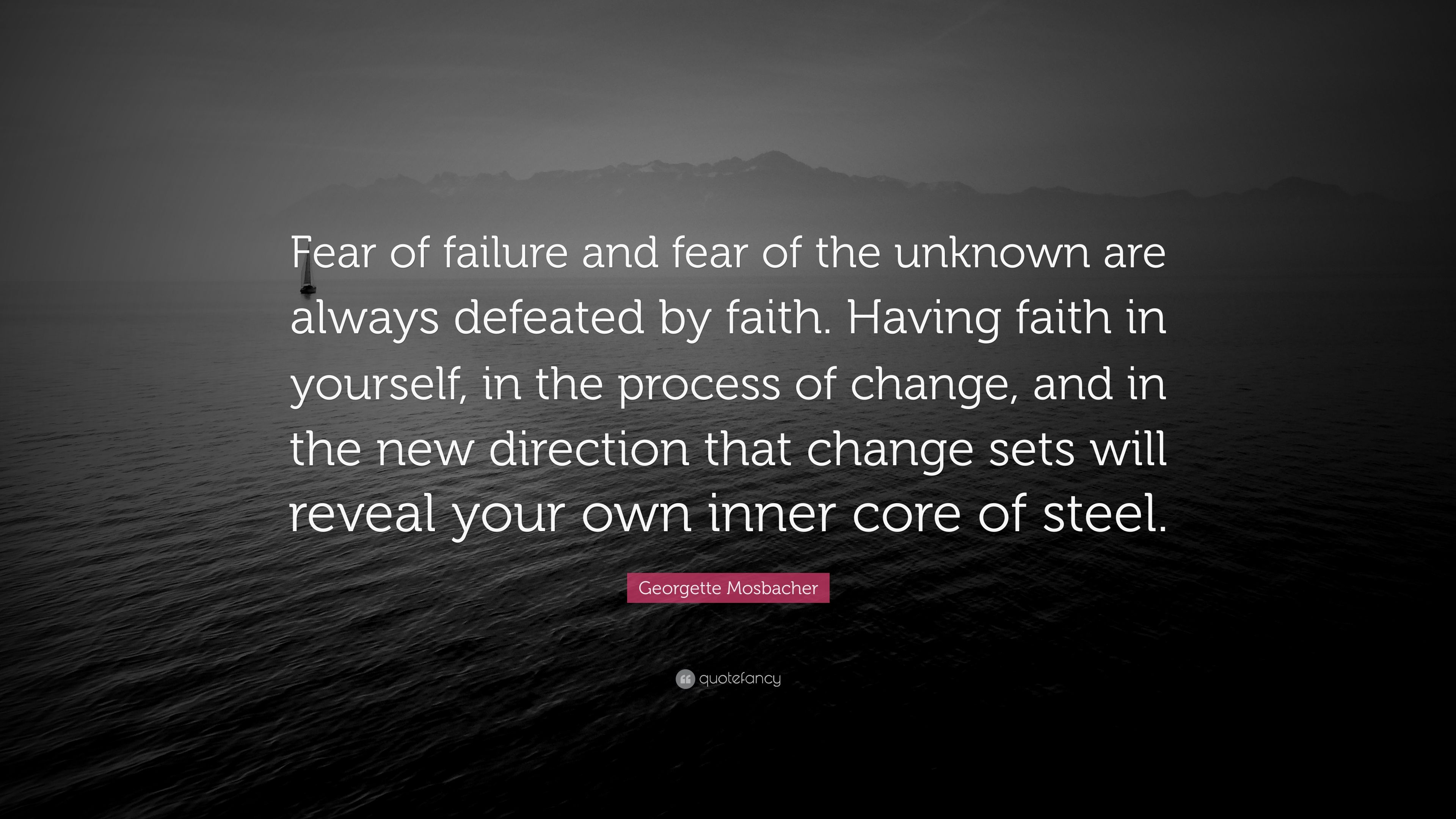 Georgette Mosbacher Quote Fear Of Failure And Fear Of The Unknown