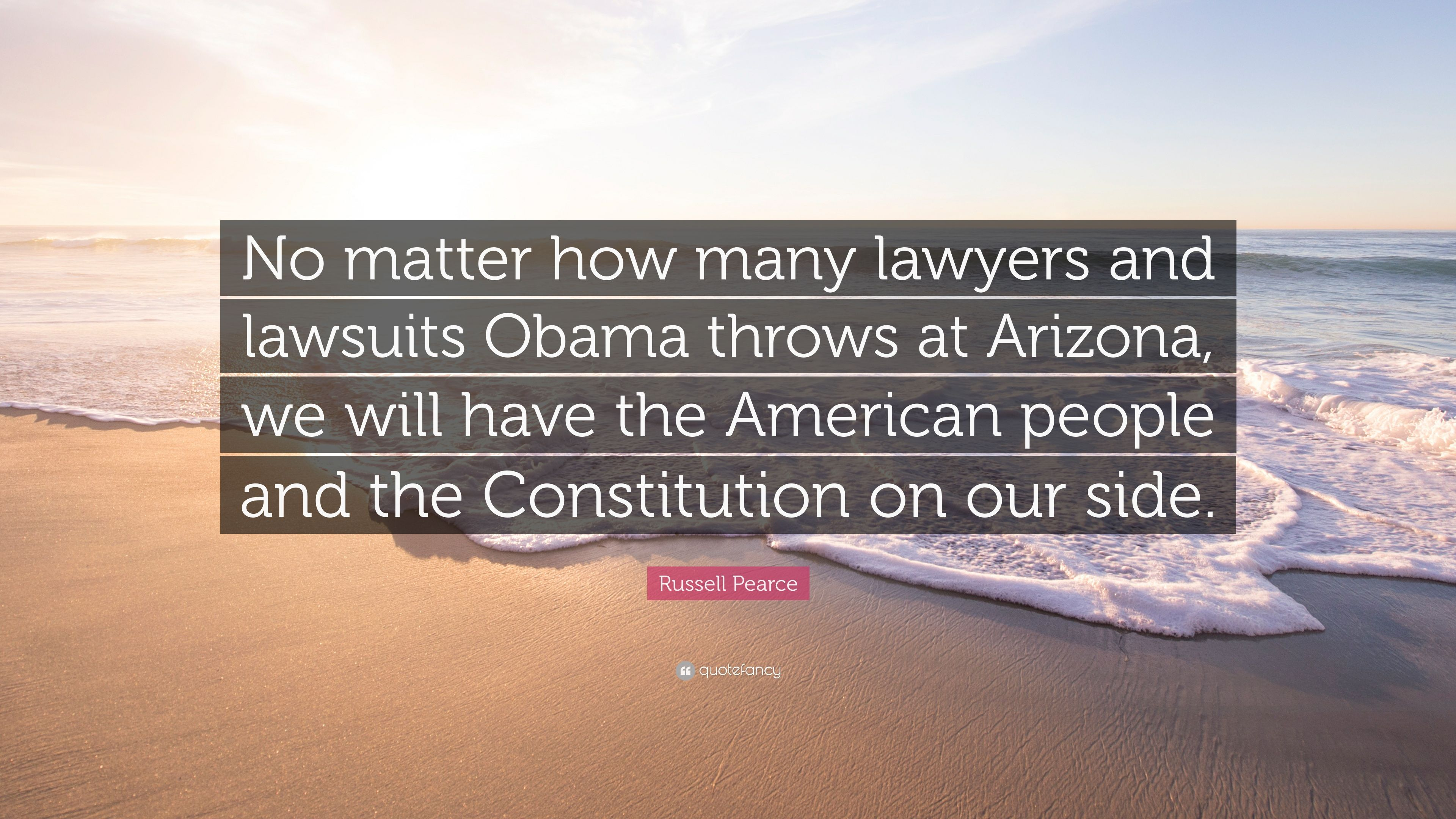 "Russell Pearce Quote: ""No matter how many lawyers and"