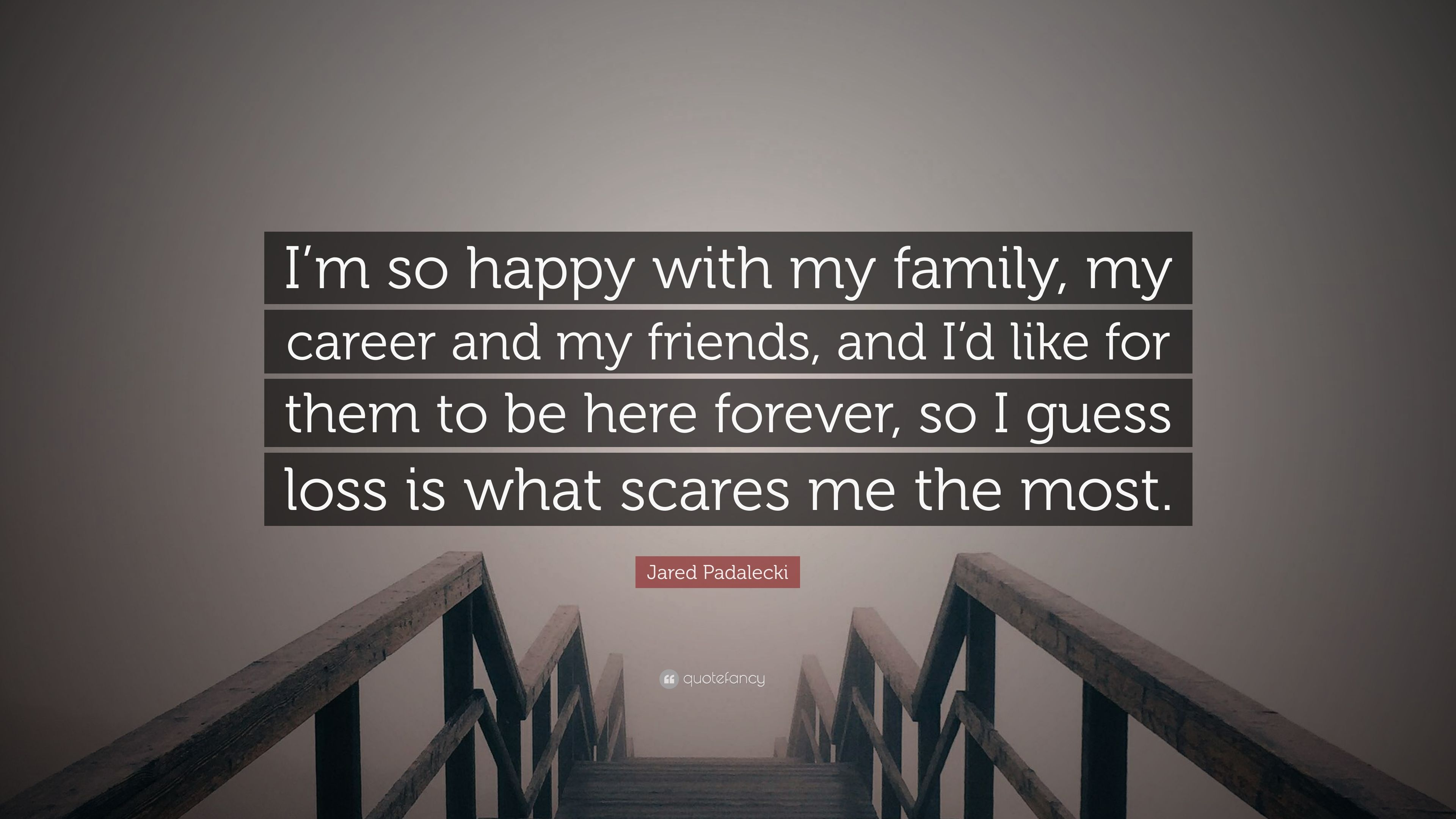 Jared padalecki quotes - Jared Padalecki Quote I M So Happy With My Family My Career