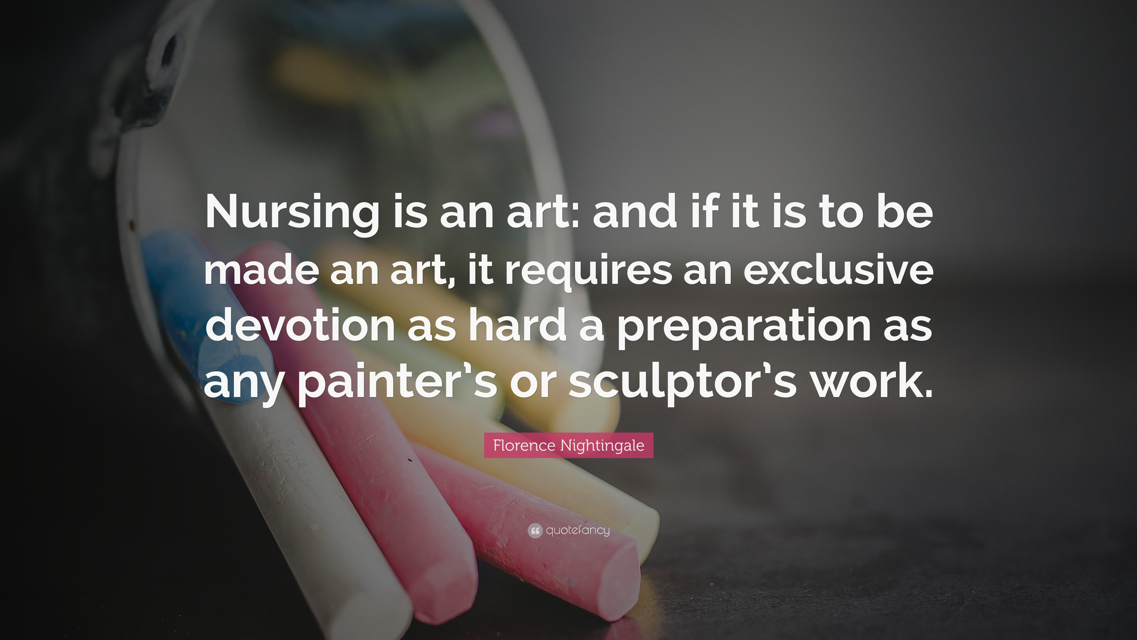 "Nursing Quotes Fair Florence Nightingale Quote ""Nursing Is An Art And If It Is To Be"