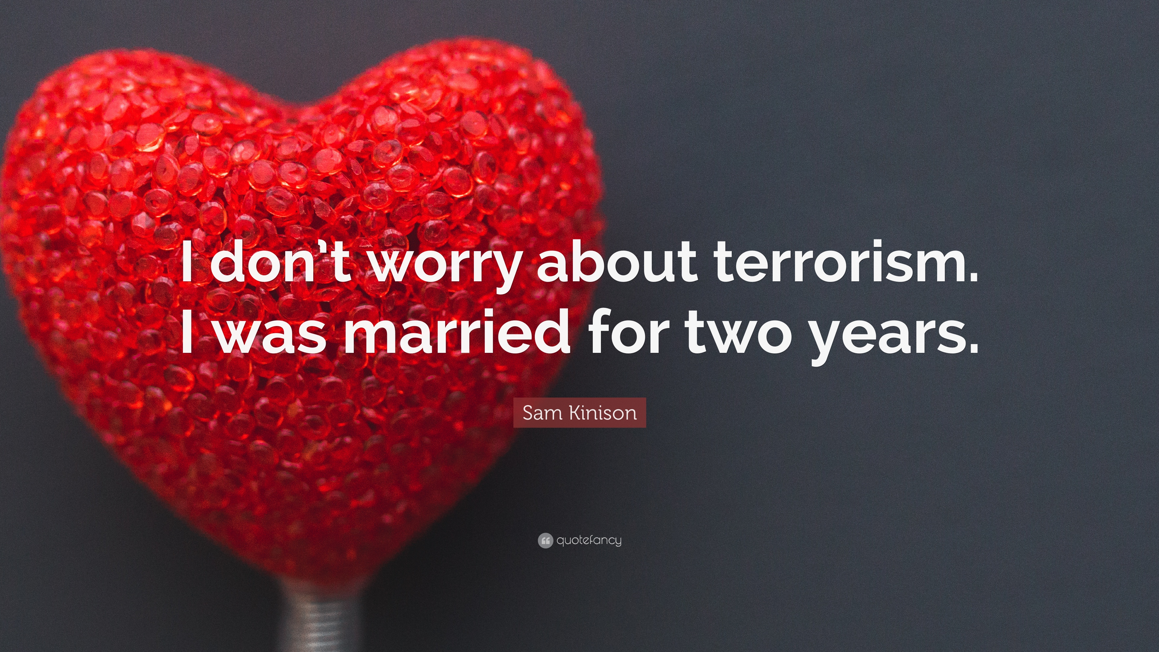 "Sam Kinison Quote: ""I Don't Worry About Terrorism. I Was"