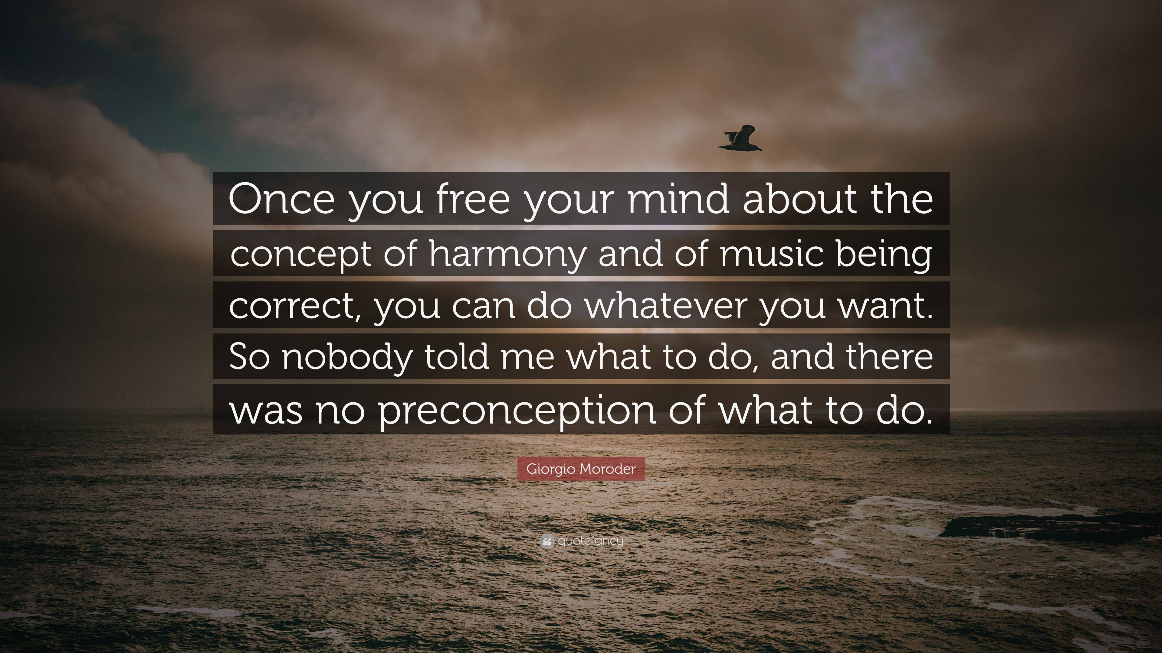 "Free Your Mind Quotes Giorgio Moroder Quote ""Once You Free Your Mind About The Concept"