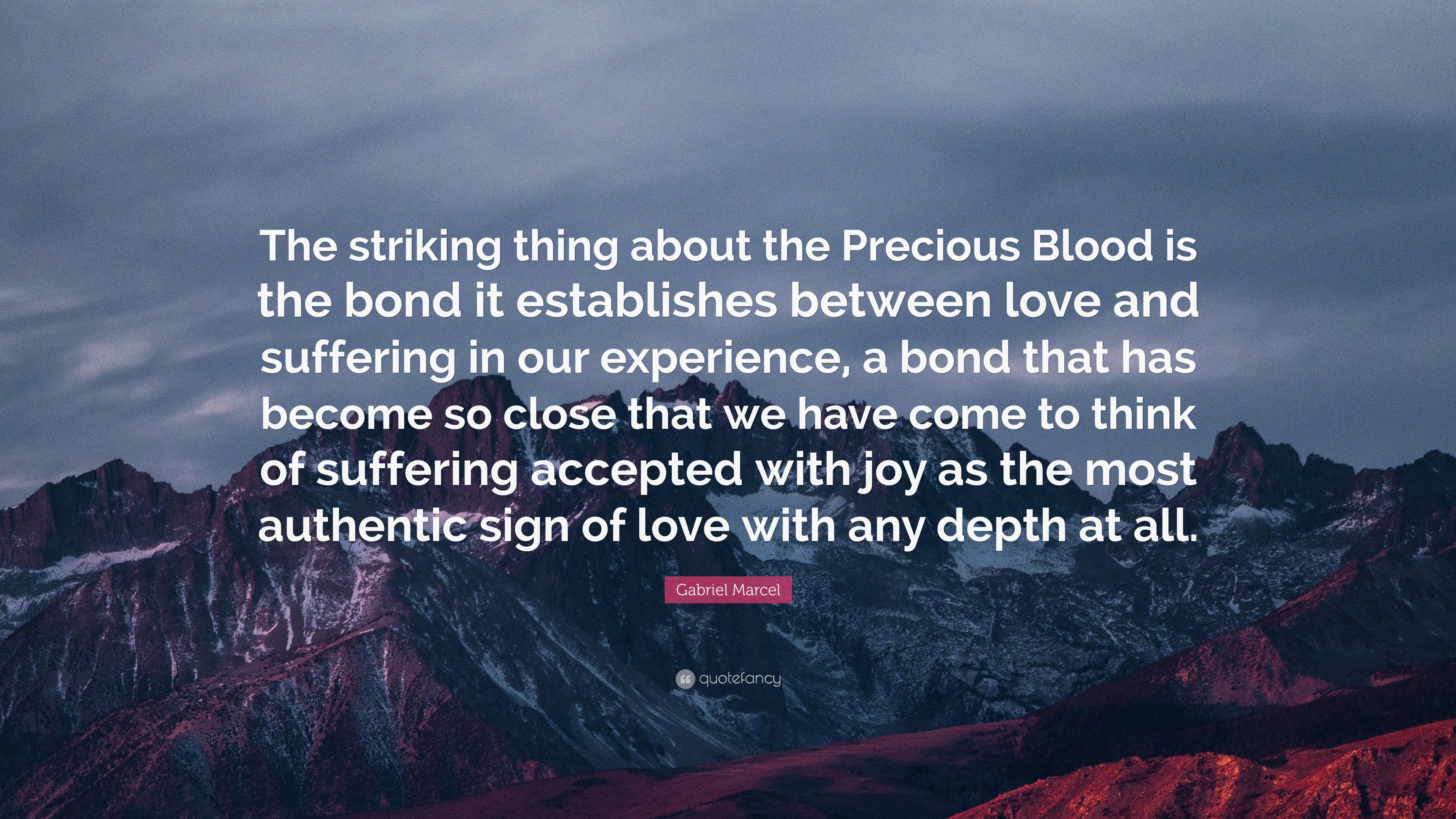 Gabriel Marcel Quote: U201cThe Striking Thing About The Precious Blood Is The  Bond It