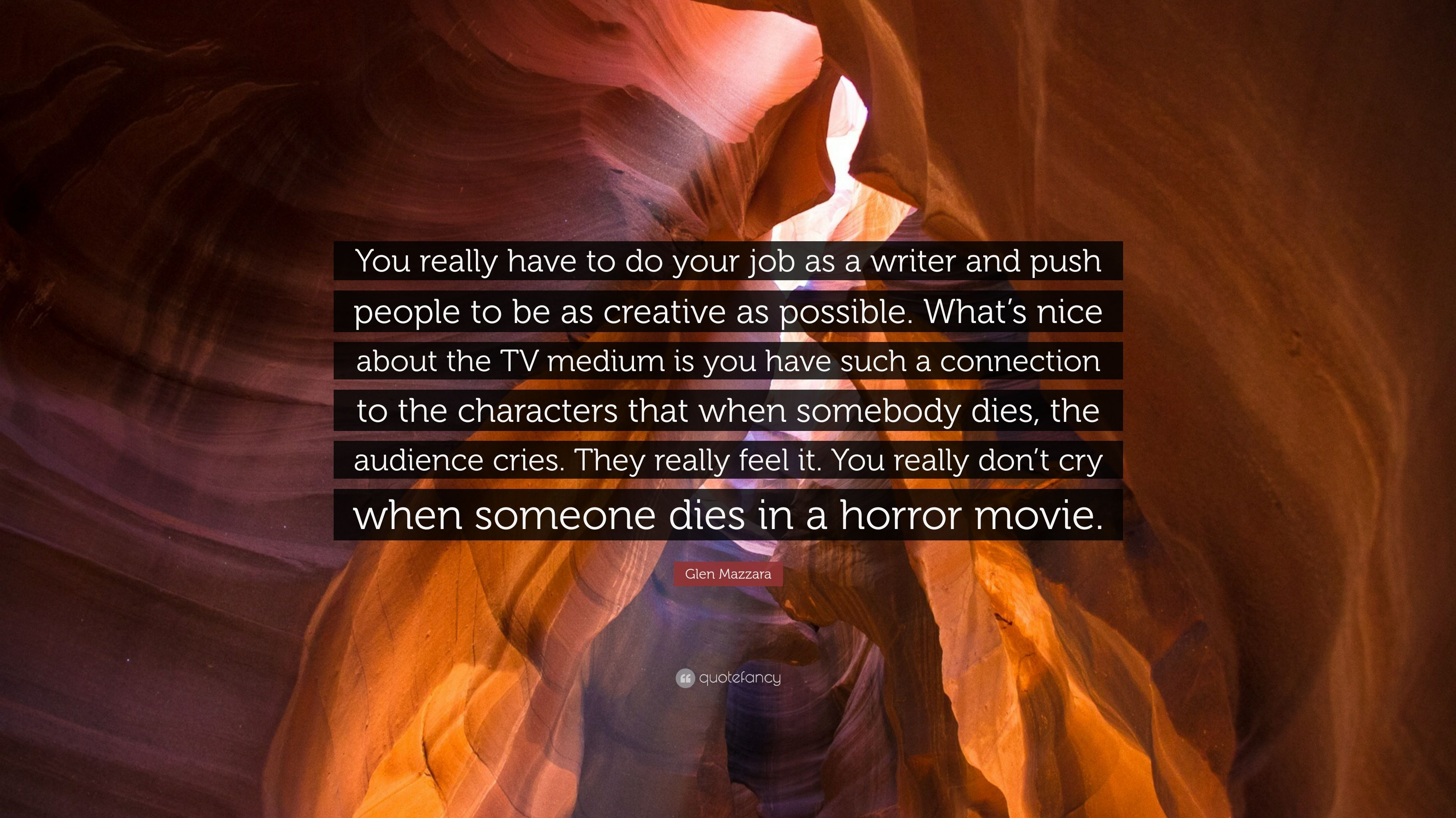 glen mazzara quote ldquo you really have to do your job as a writer glen mazzara quote ldquoyou really have to do your job as a writer and