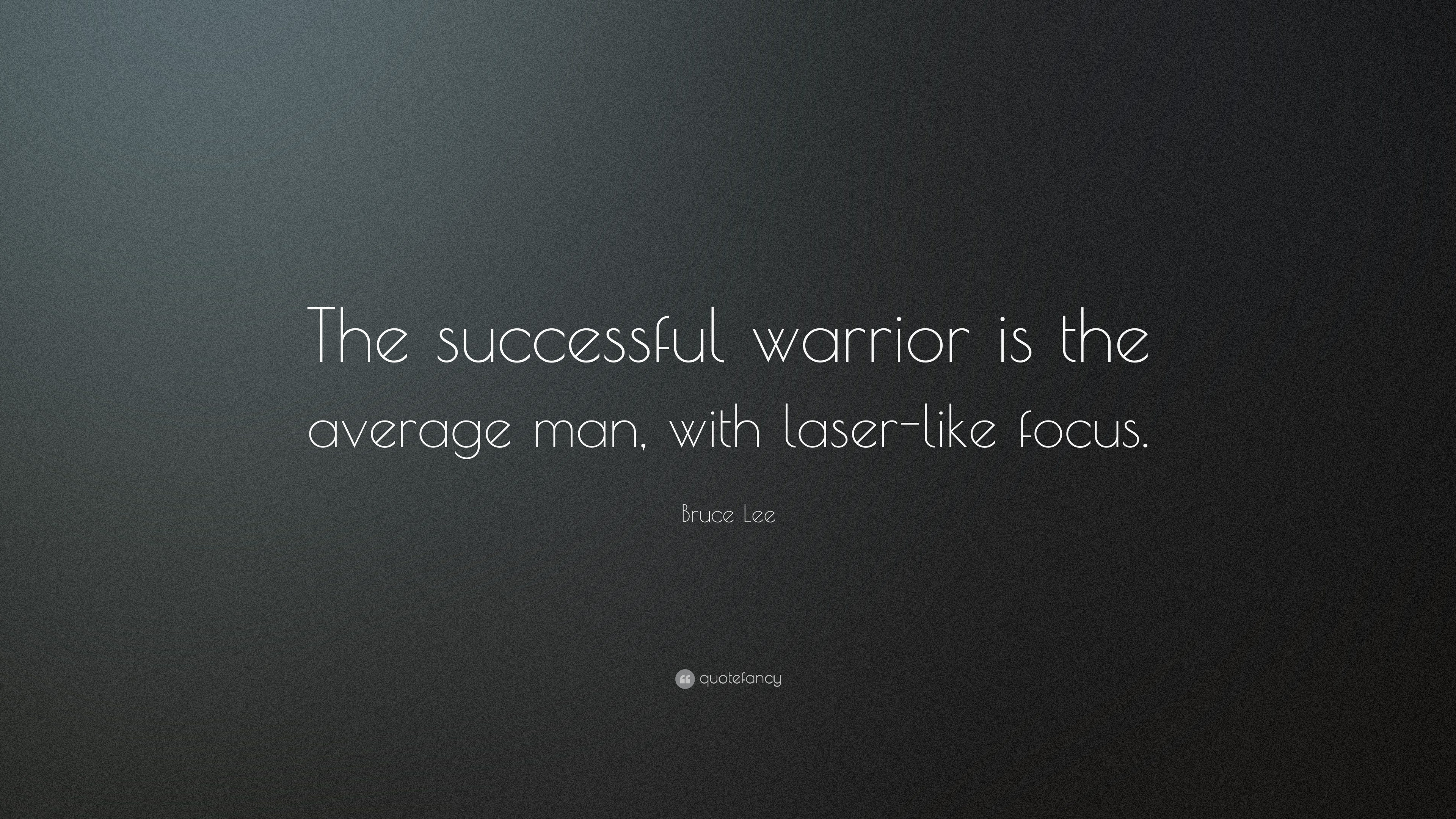 Bruce Lee Quote The Successful Warrior Is The Average Man With