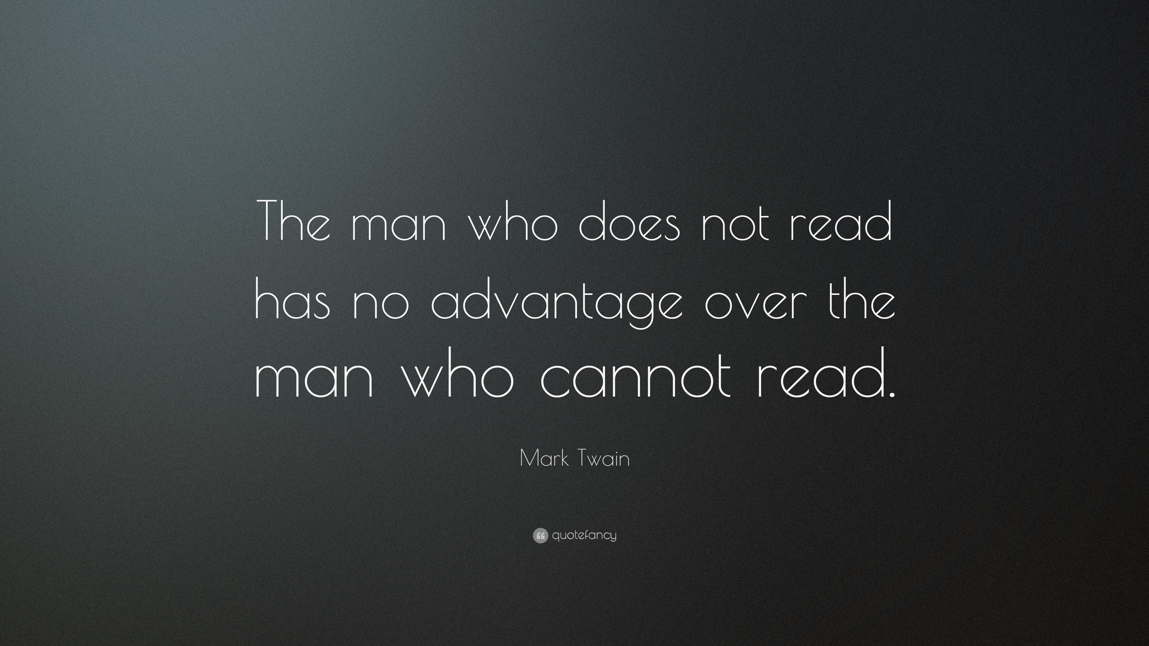 Mark Twain Quote the Man Who Does Not Read