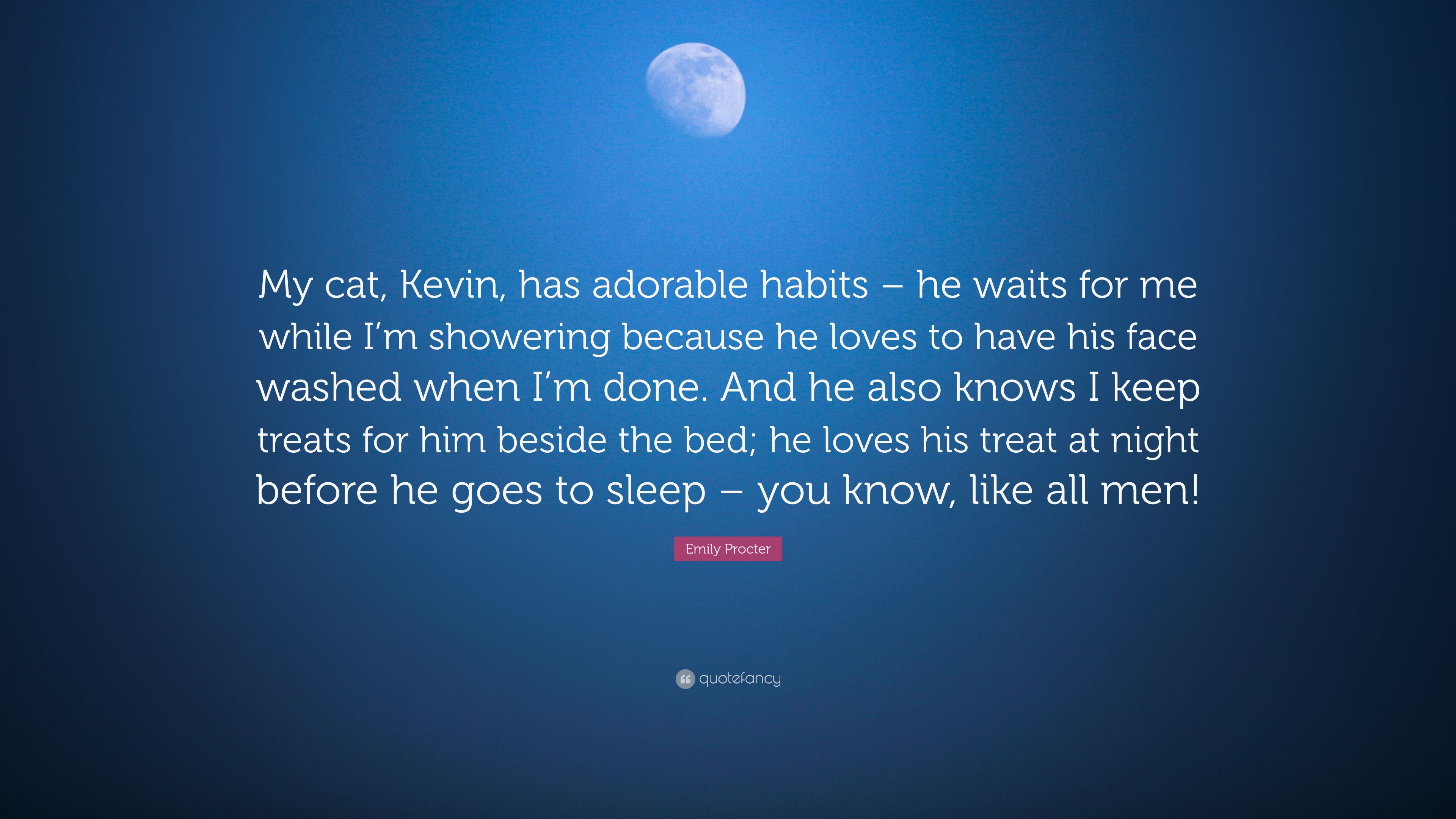 """Emily Procter Quote: """"My cat, Kevin, has adorable habits"""