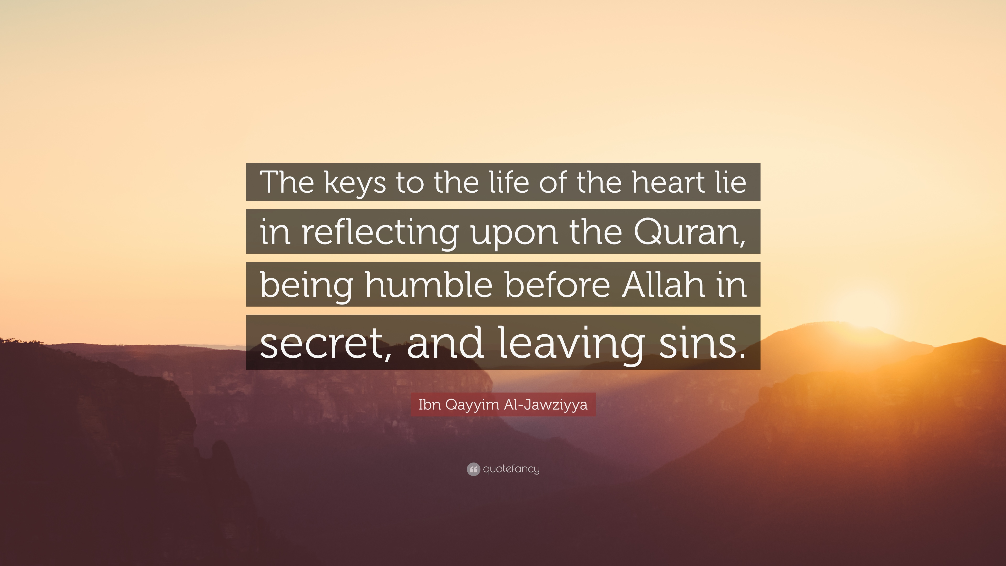 Ibn Qayyim Al Jawziyya Quote The Keys To The Life Of The Heart Lie