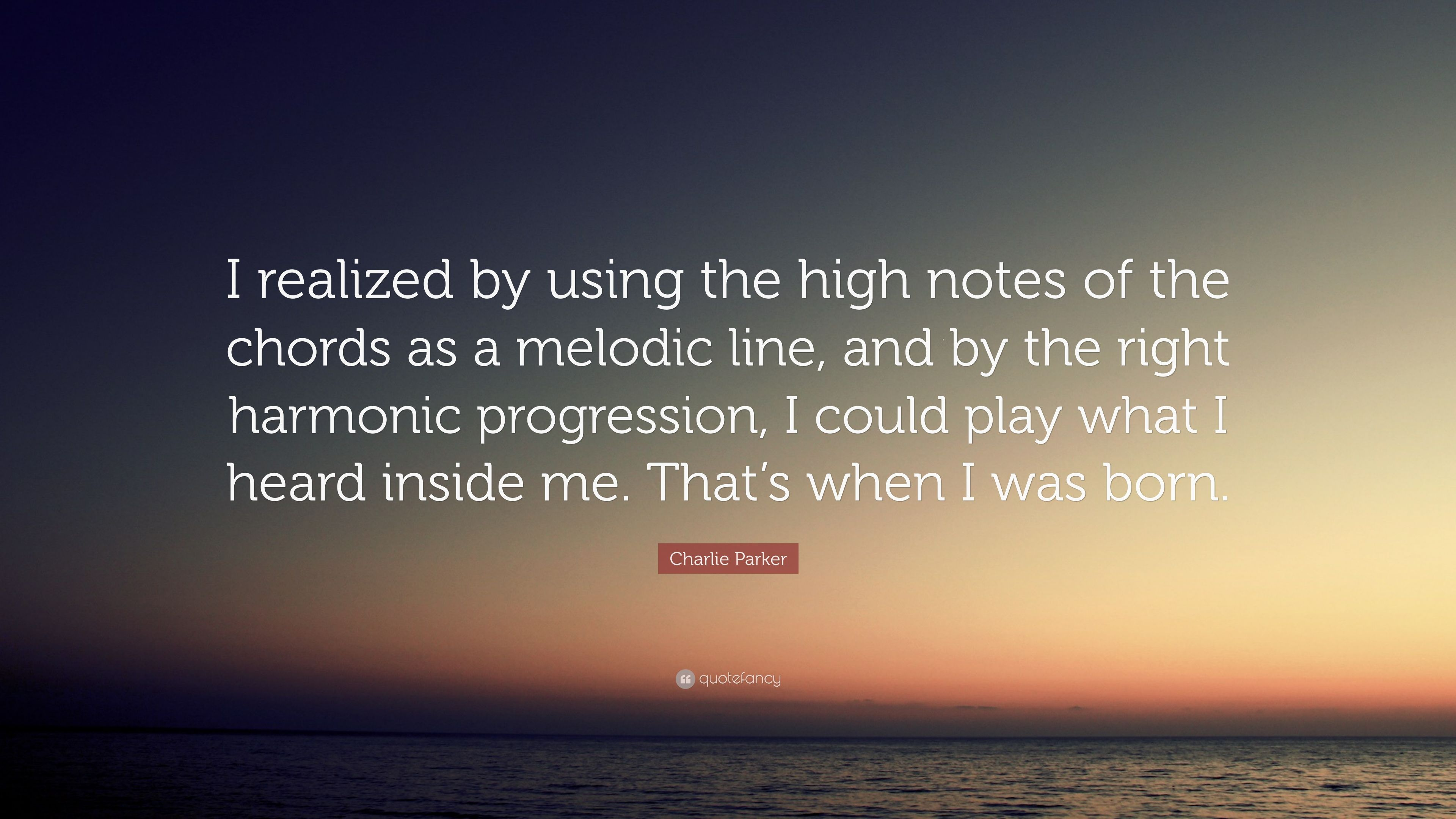 4051036-Charlie-Parker-Quote-I-realized-