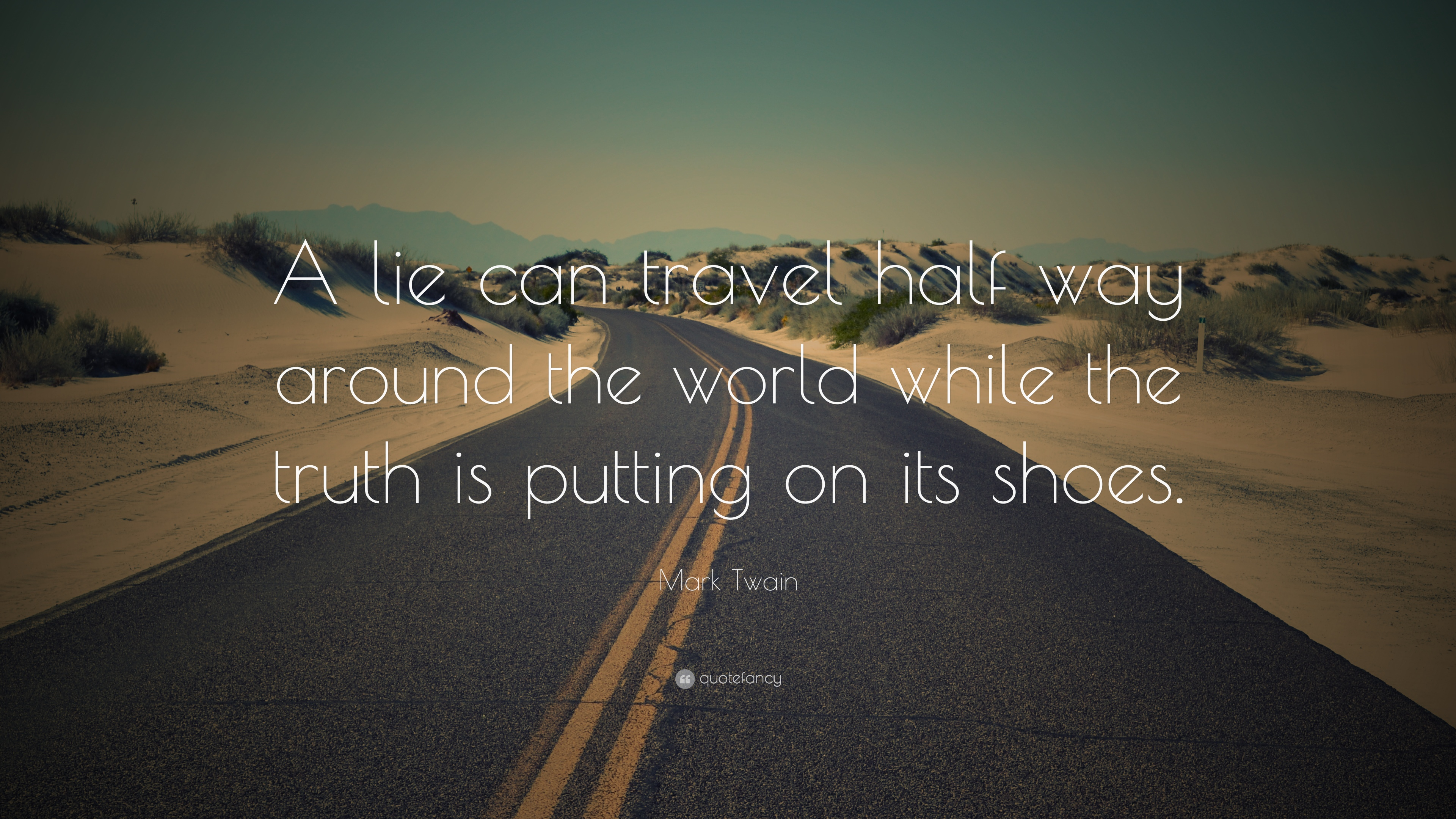 Mark Twain Quote A Lie Can Travel Half Way Around The World While