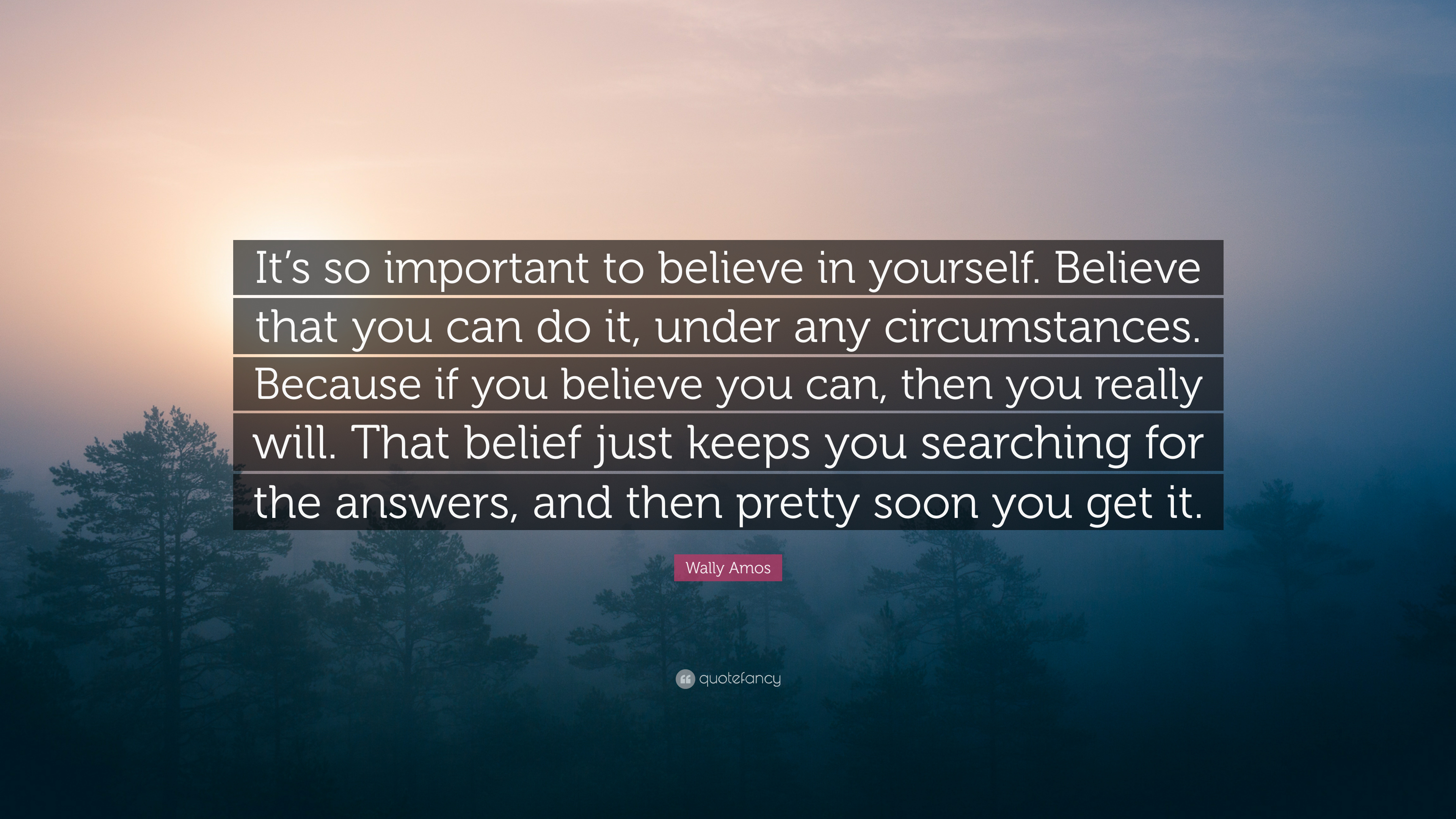 Wally Amos Quote Its So Important To Believe In Yourself Believe