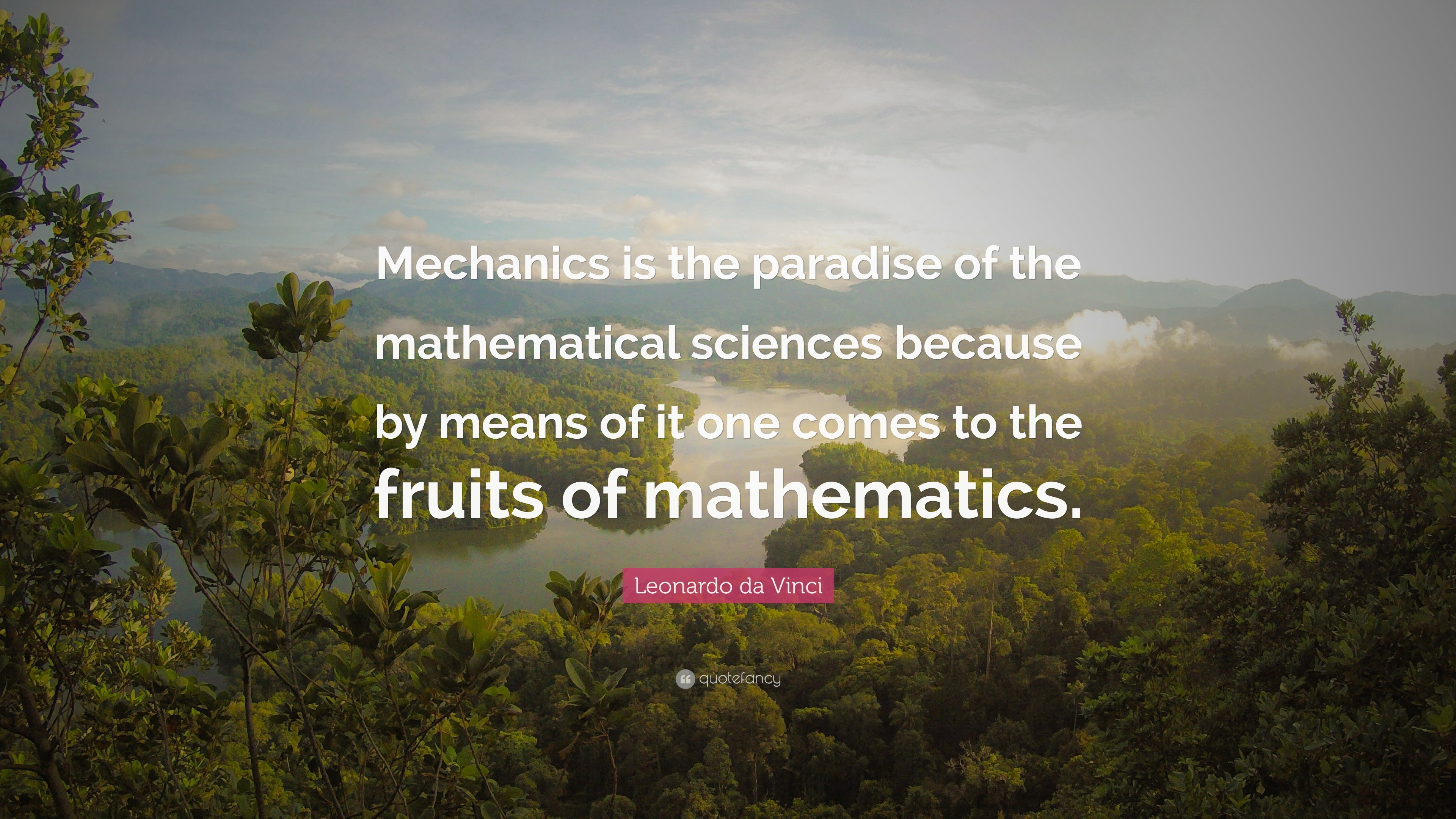 "Mechanic Quotes Leonardo Da Vinci Quote ""Mechanics Is The Paradise Of The"