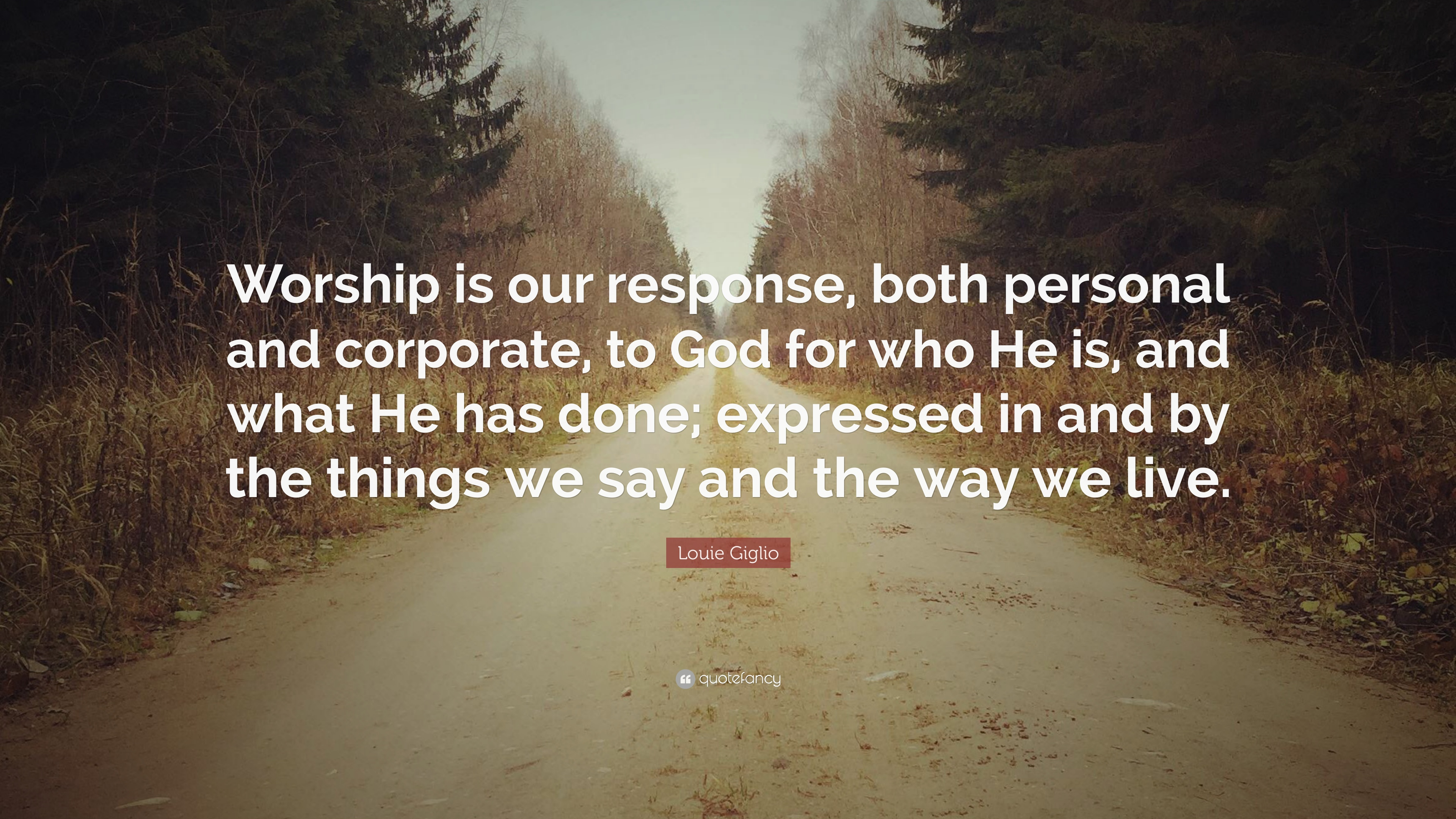 "Worship Quotes Louie Giglio Quote ""Worship Is Our Response Both Personal And"