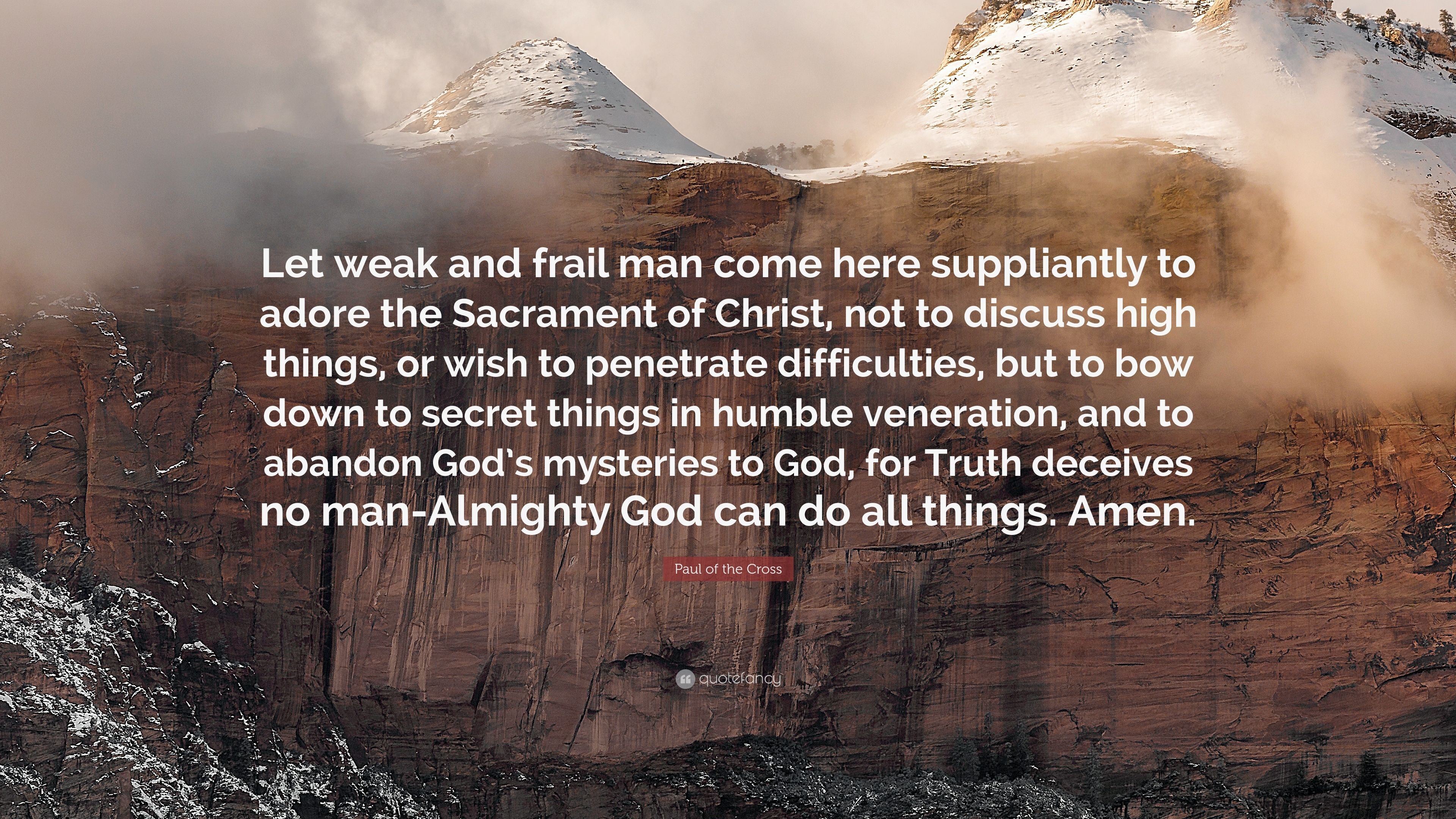 Paul Of The Cross Quote Let Weak And Frail Man Come Here