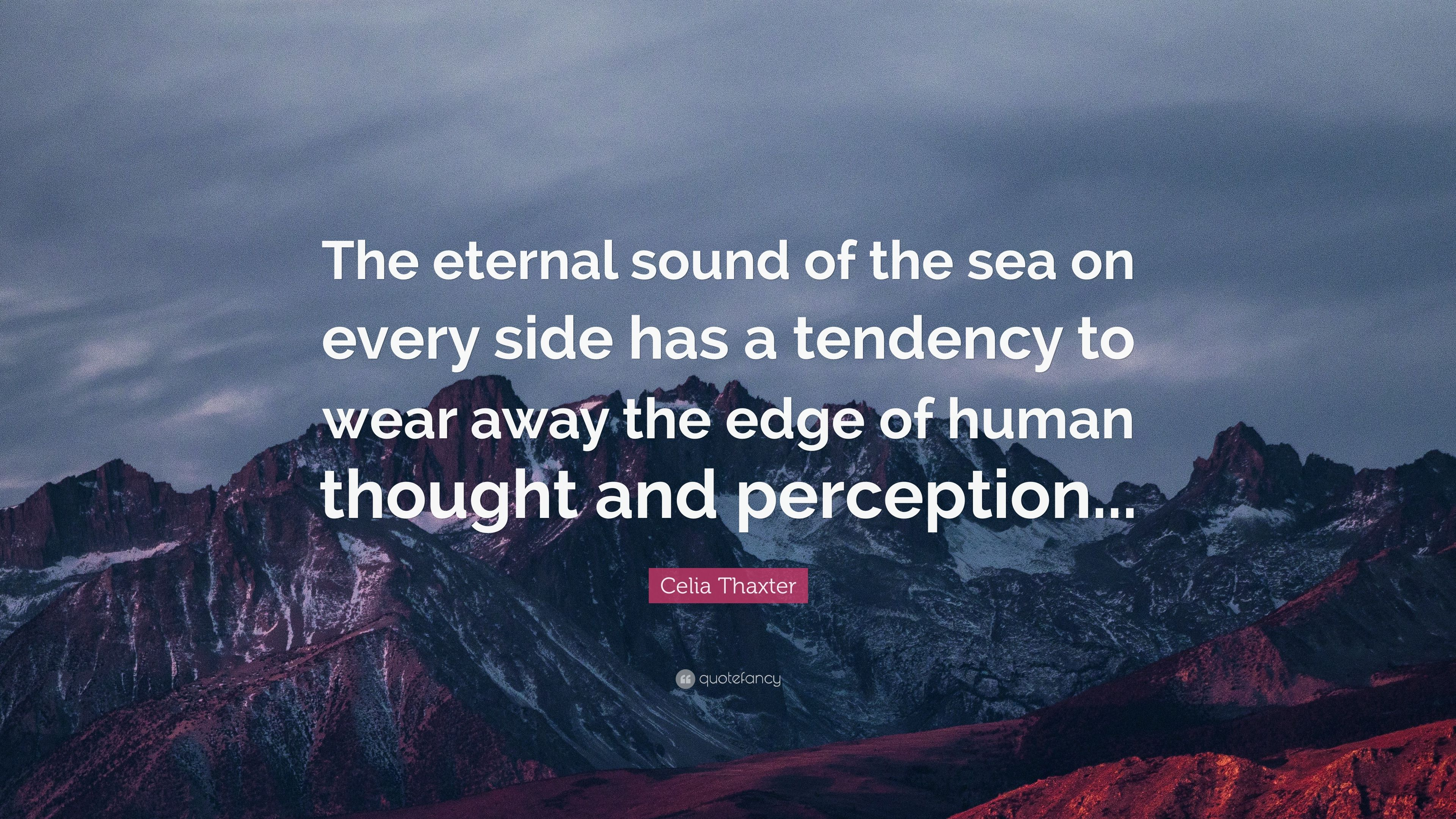 Superior Celia Thaxter Quote: U201cThe Eternal Sound Of The Sea On Every Side Has A