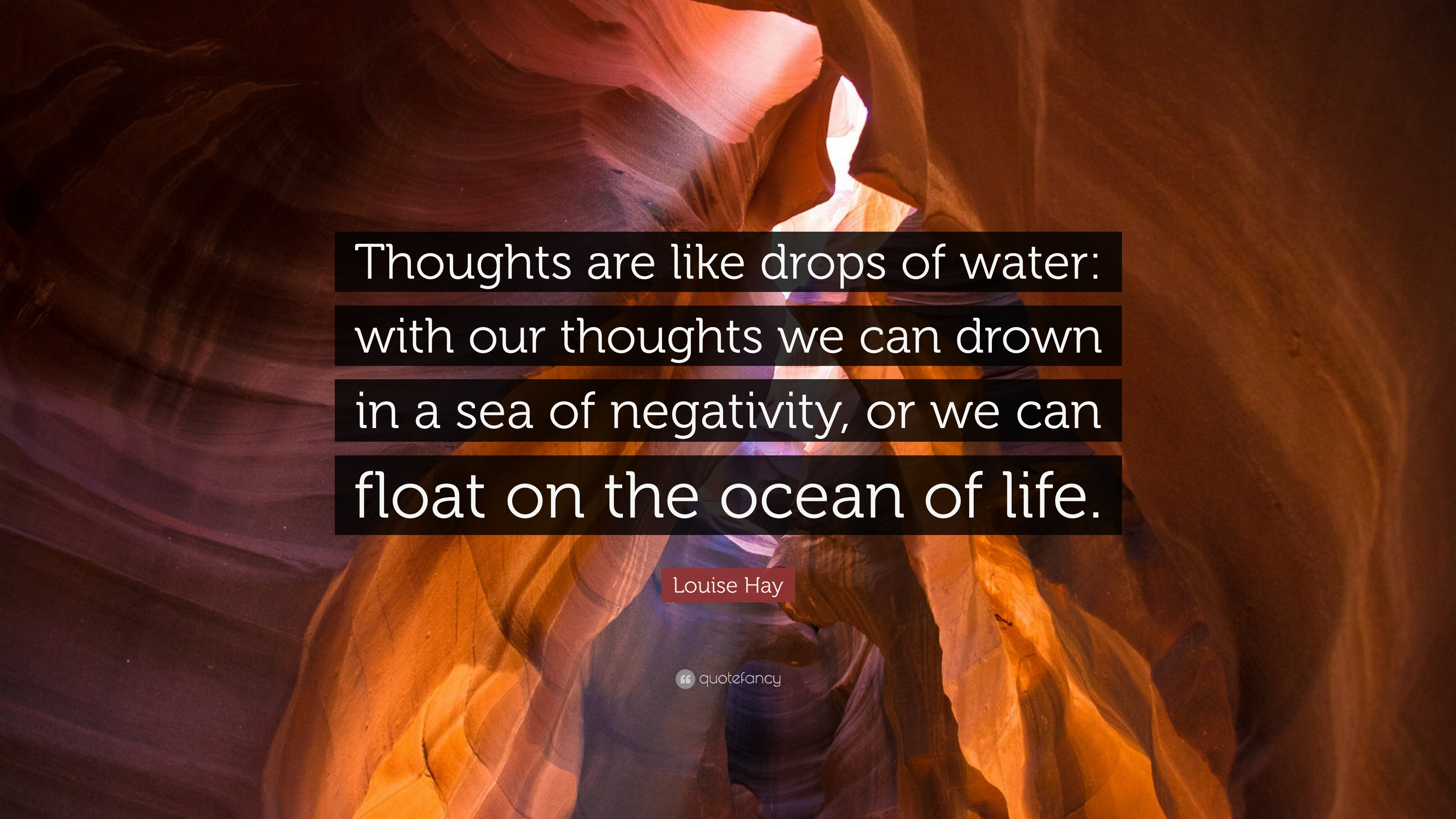 Louise Hay Quote Thoughts Are Like Drops Of Water With Our