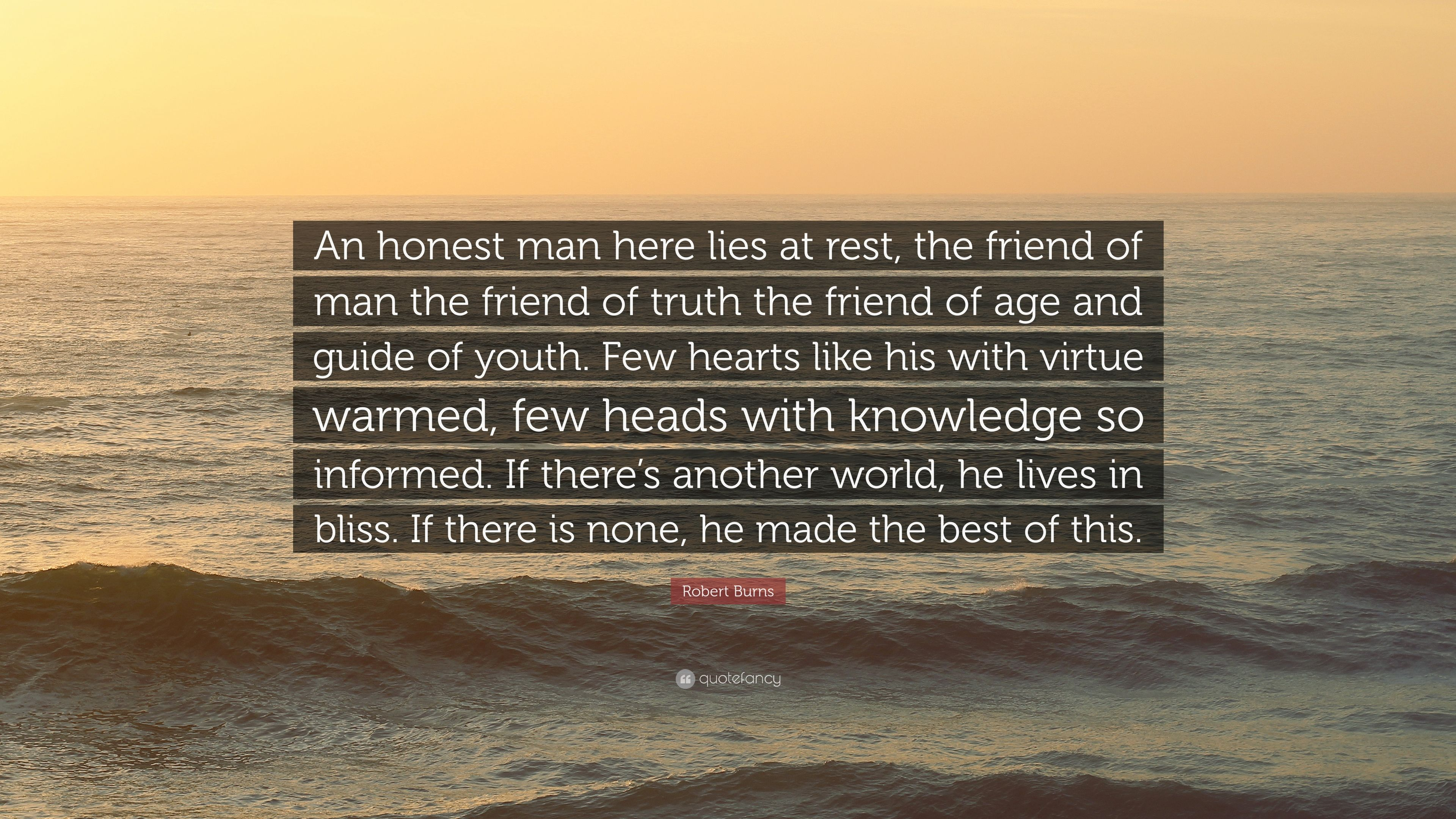 """40b9877a3fb Robert Burns Quote: """"An honest man here lies at rest, the friend of ..."""