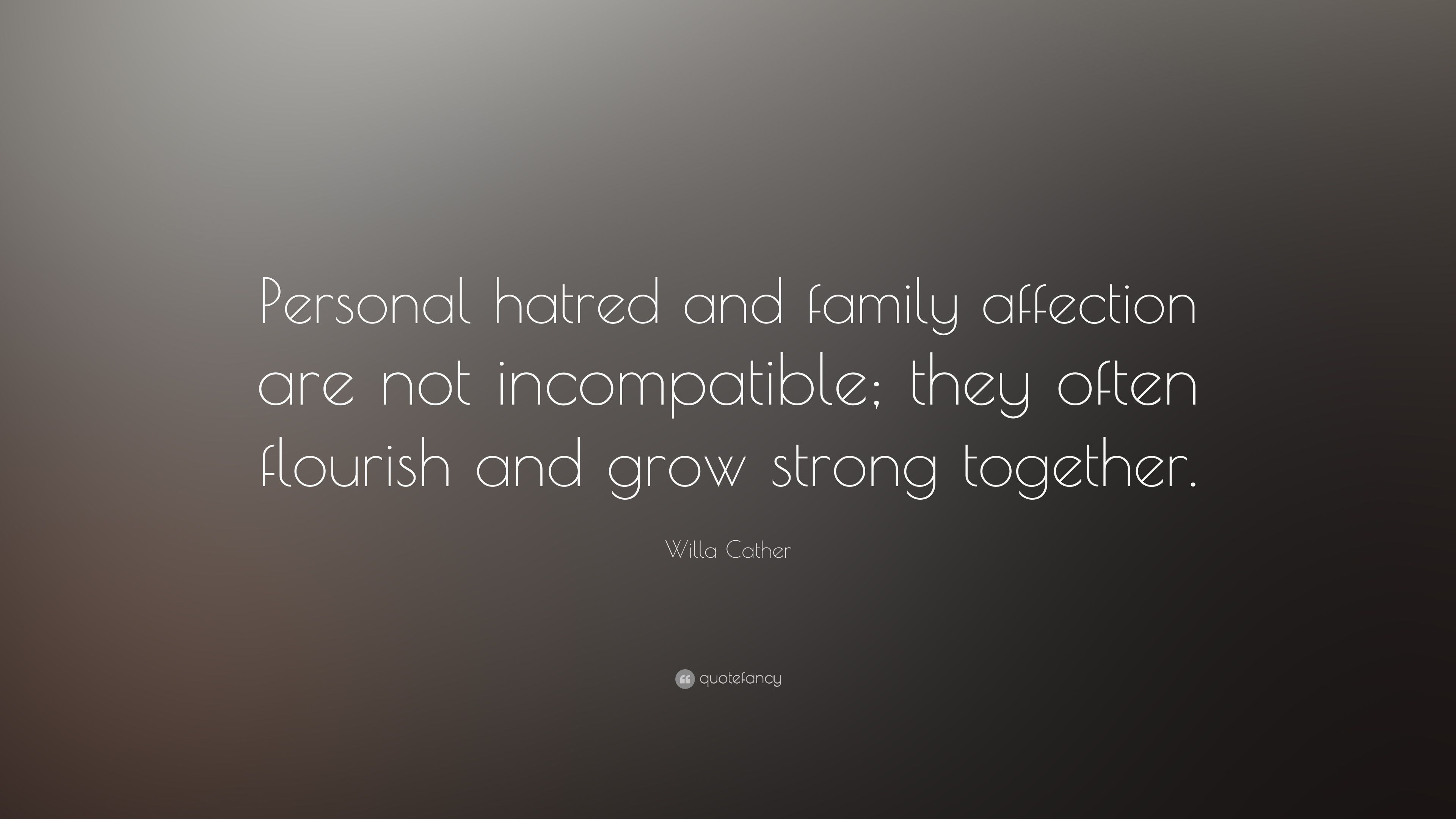 """Willa Cather Quote: """"Personal hatred and family affection ..."""