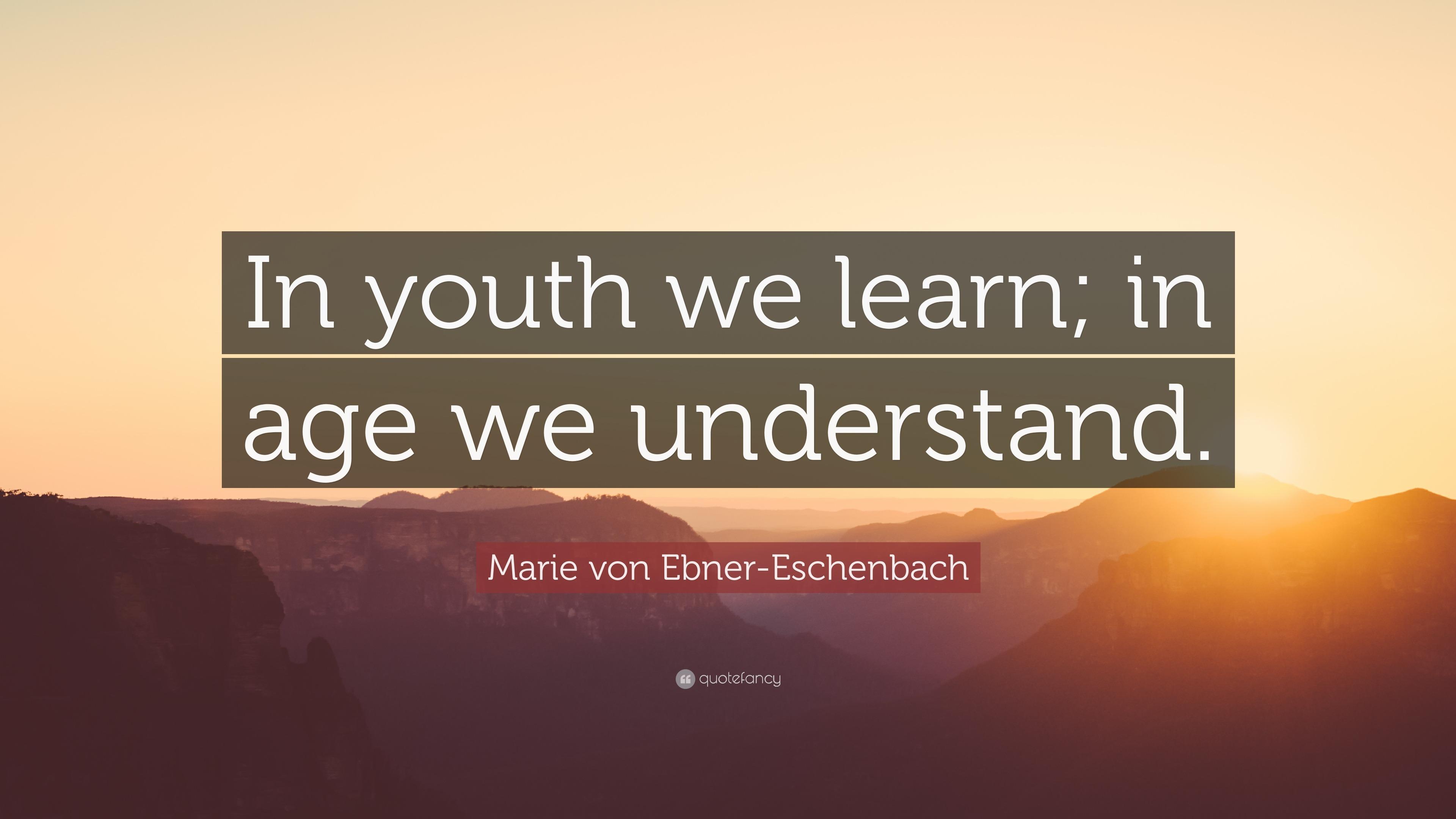 In Youth We Learn, In Age We Understand, Marie von Ebner ...
