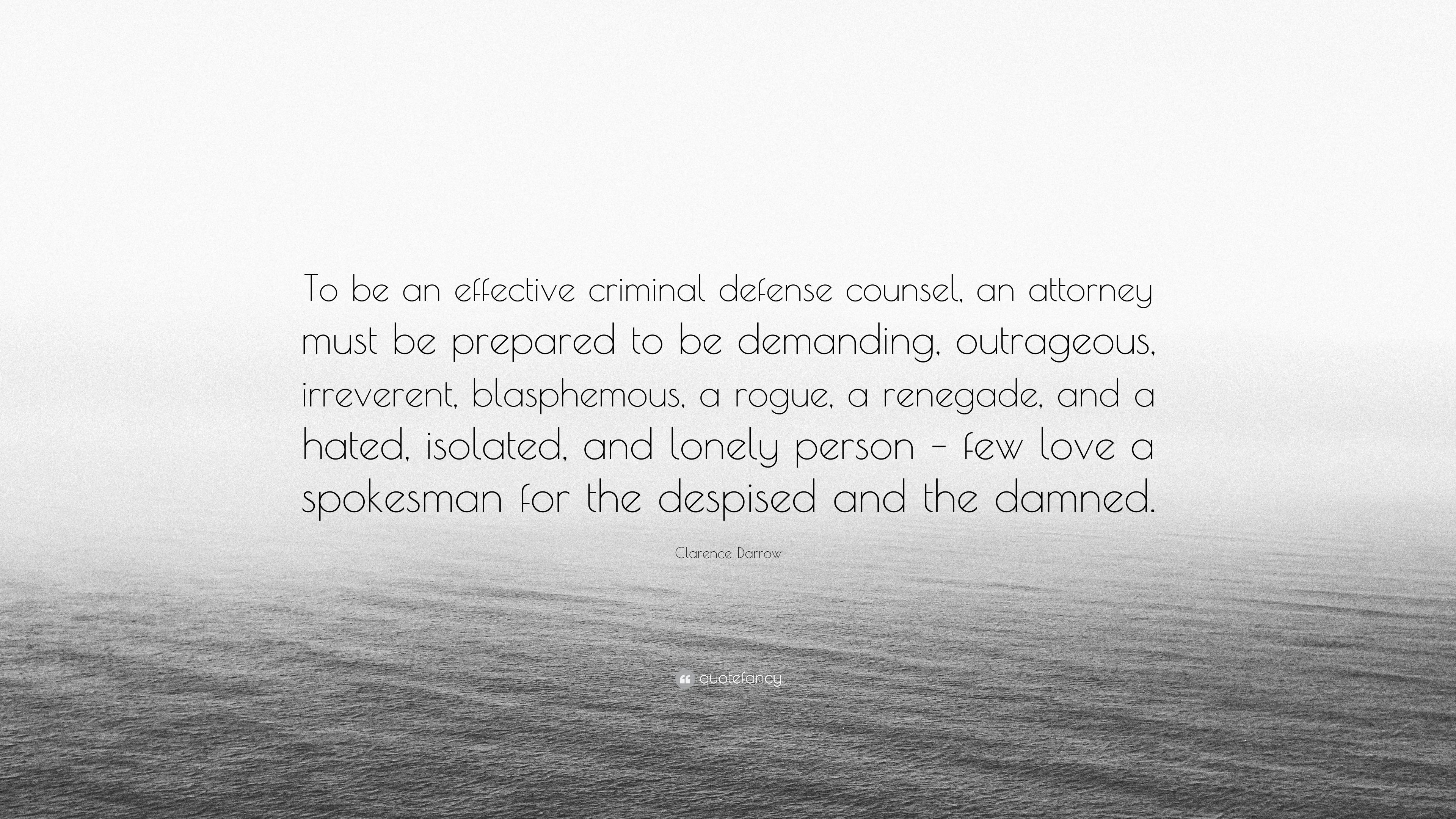 Clarence Darrow Quote To Be An Effective Criminal Defense
