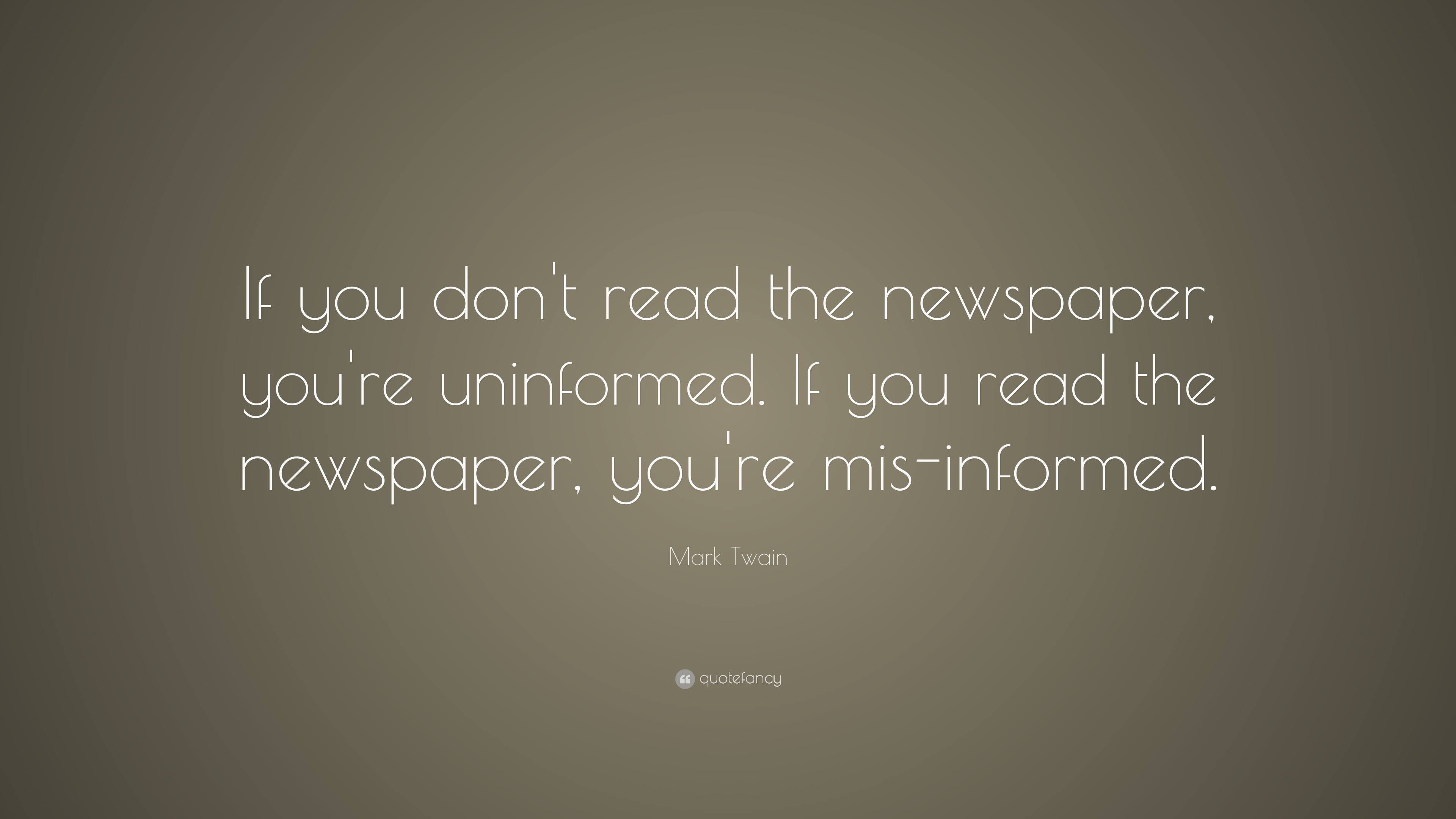 Mark Twain If You Don't Read the Newspaper