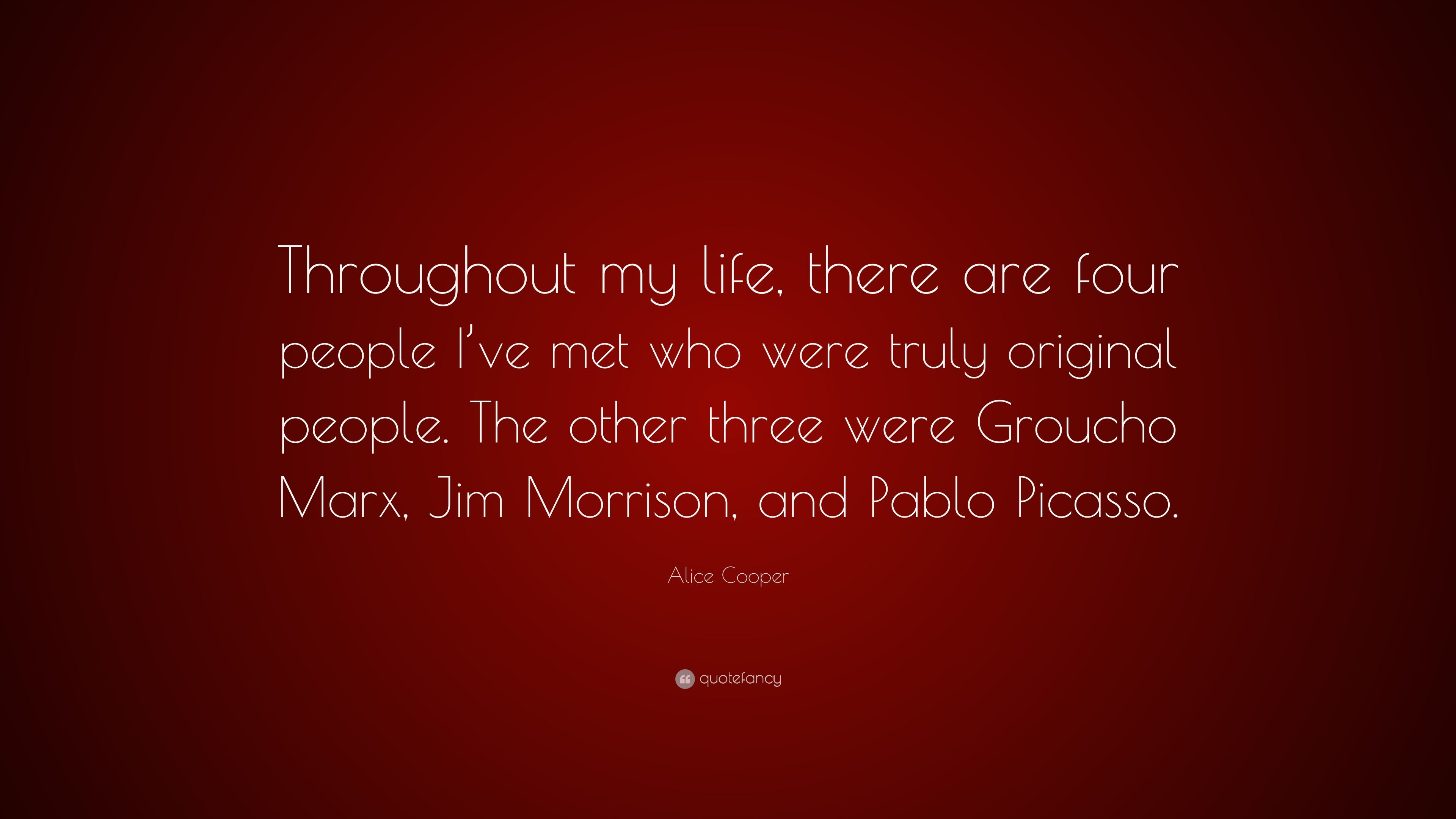 Alice Cooper Quote Throughout My Life There Are Four People Ive