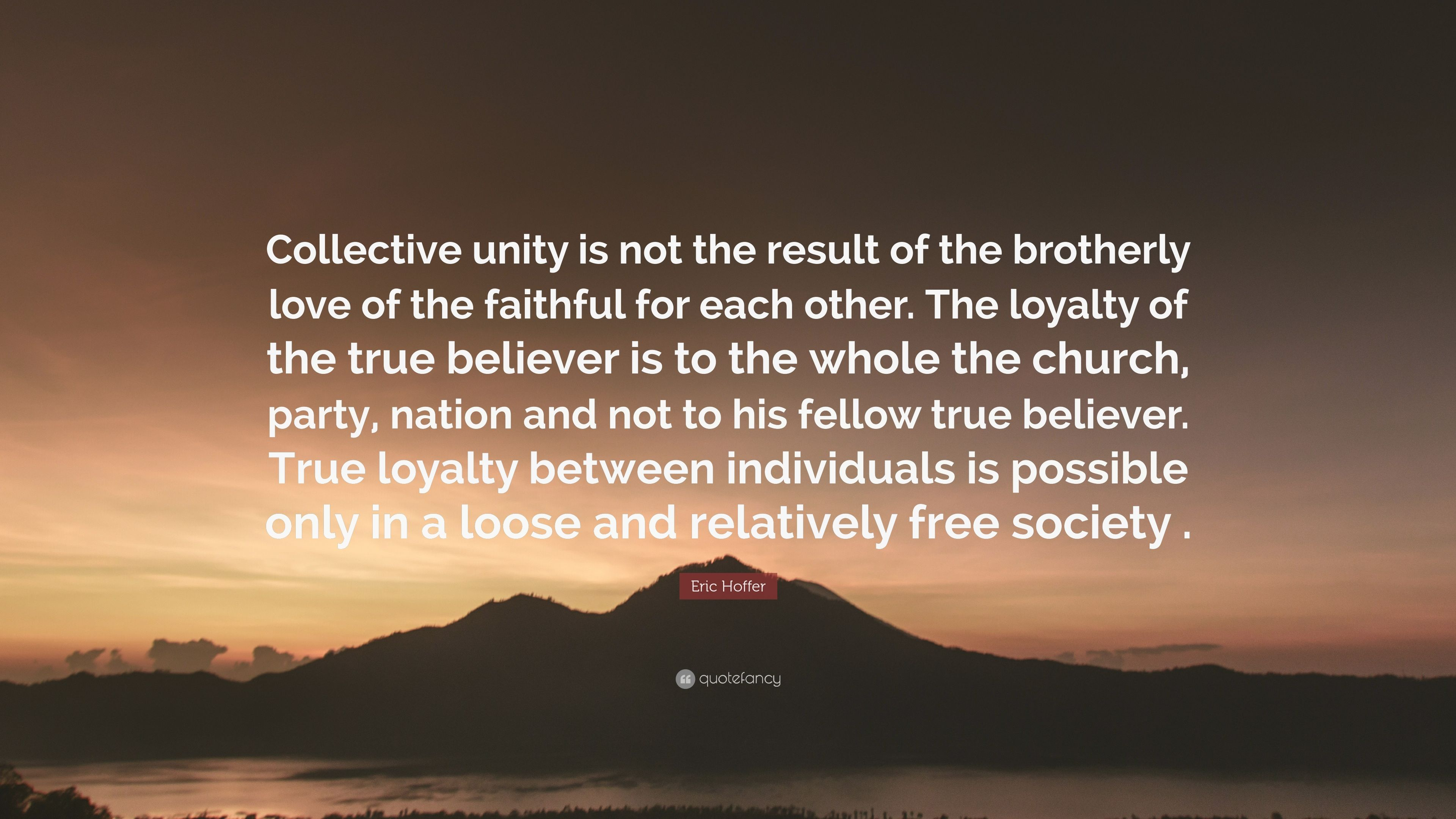 Eric Hoffer Quote Collective Unity Is Not The Result Of The