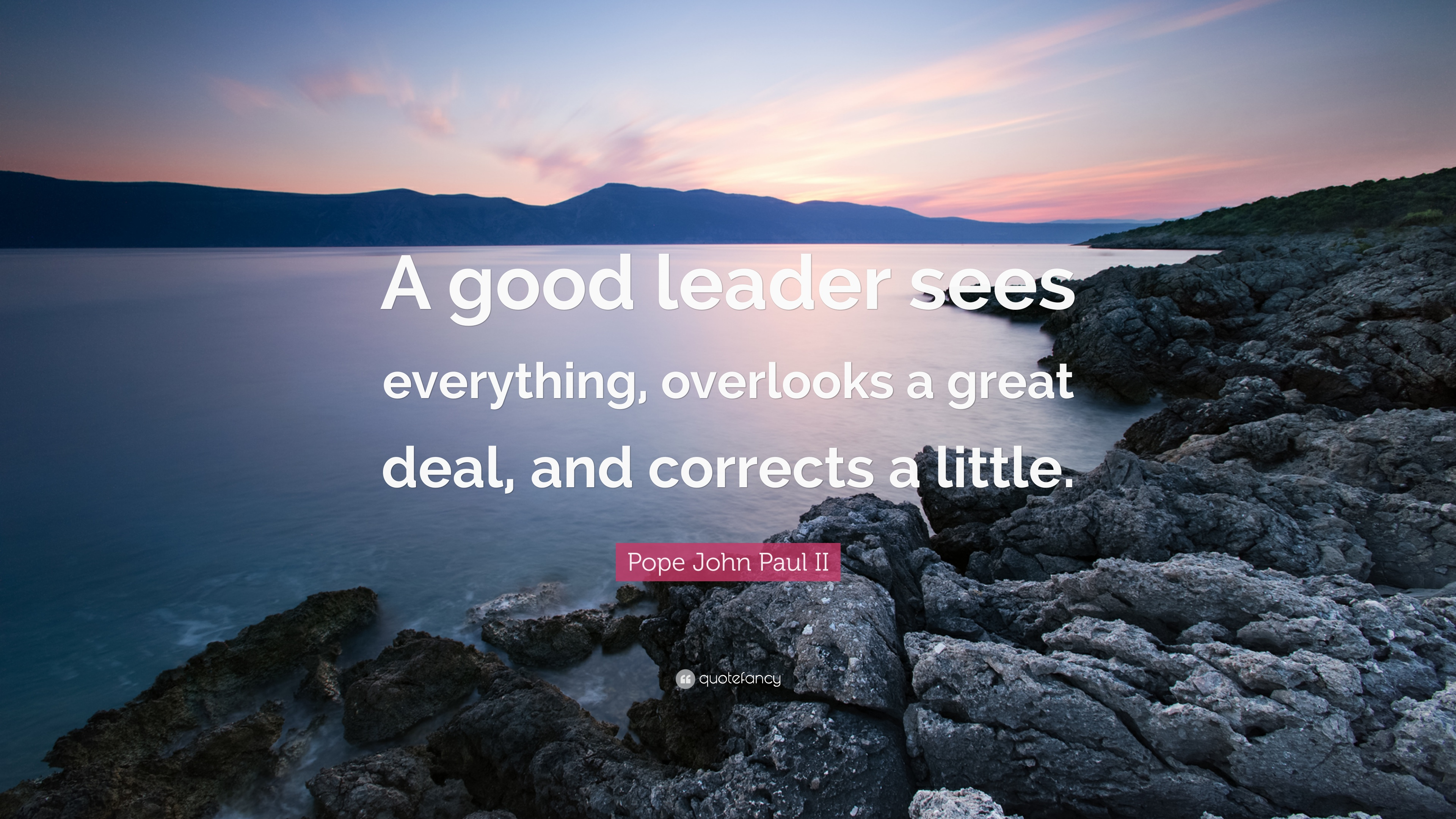"Pope John Paul Ii Quotes Pope John Paul Ii Quote ""A Good Leader Sees Everything Overlooks"