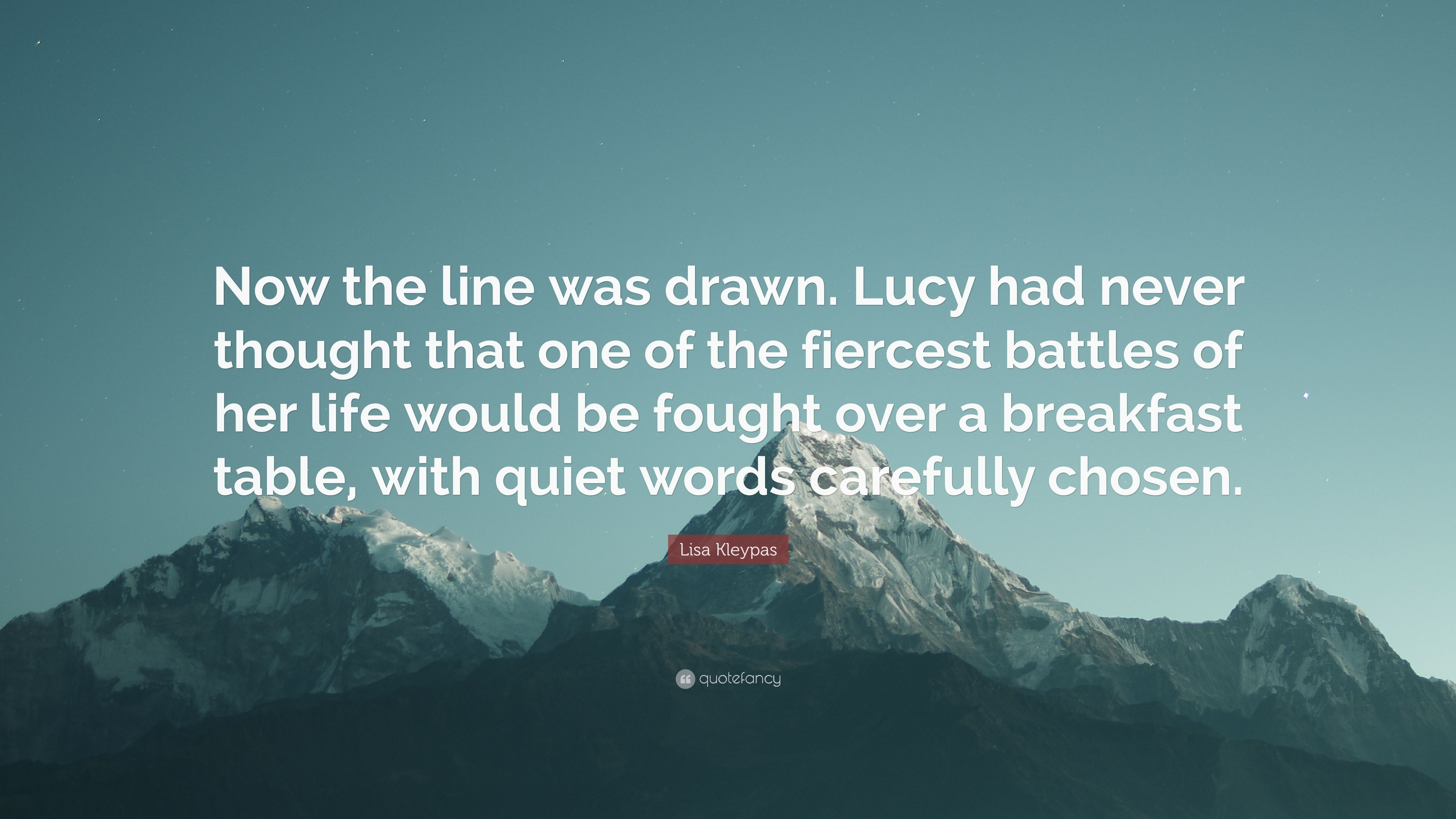 Lisa Kleypas Quote Now The Line Was Drawn Lucy Had Never Thought