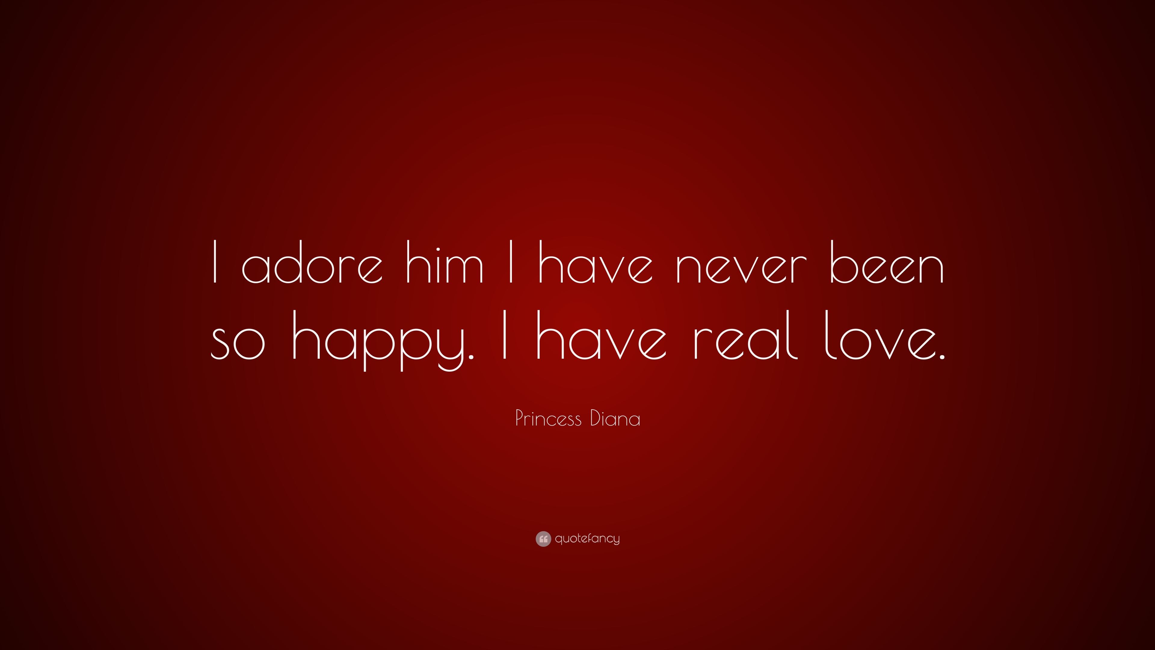 Princess Diana Quote I Adore Him Have Never Been So Happy