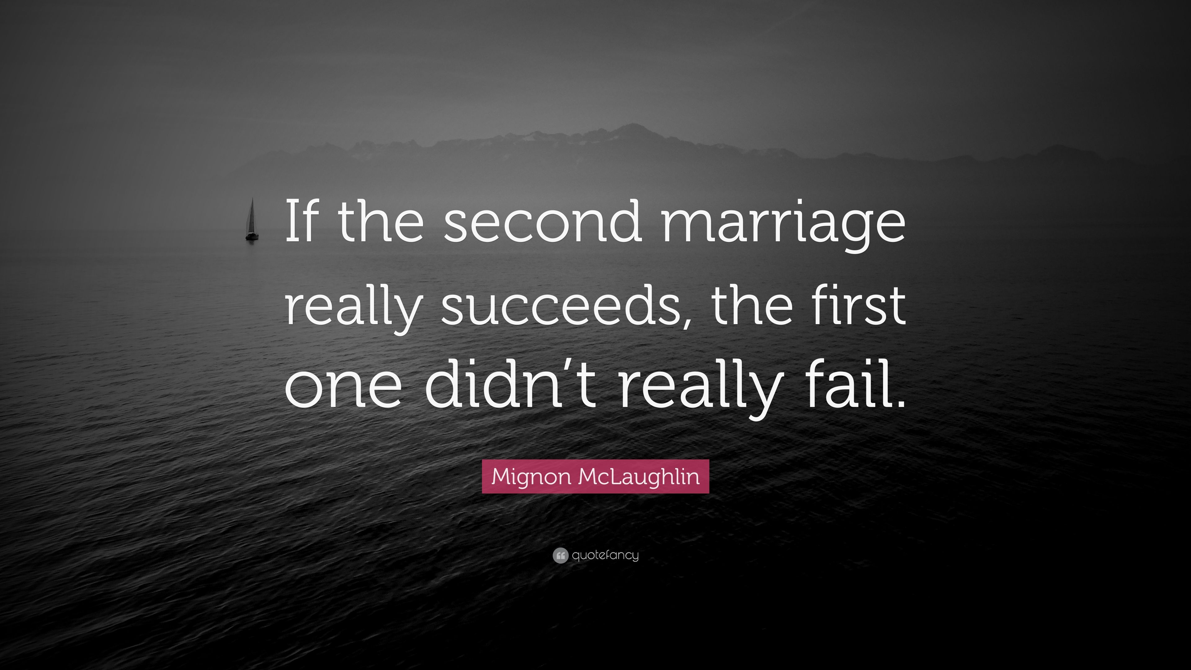 """Mignon McLaughlin Quote: """"If the second marriage really ..."""