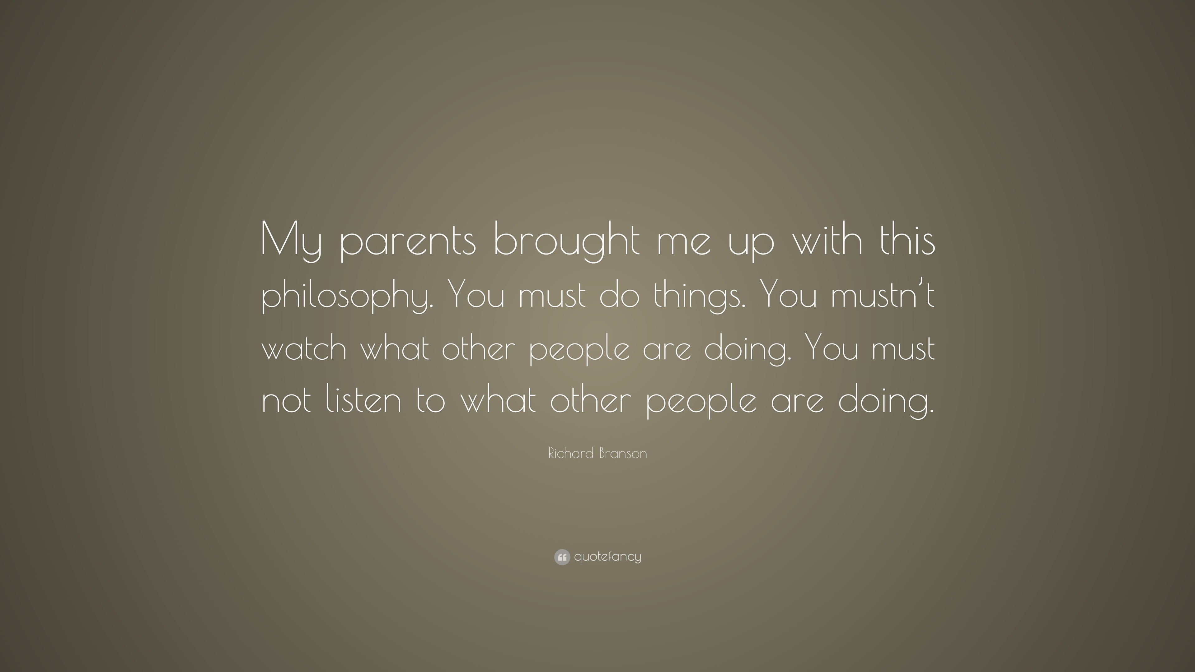 Richard Branson Quote My Parents Brought Me Up With This