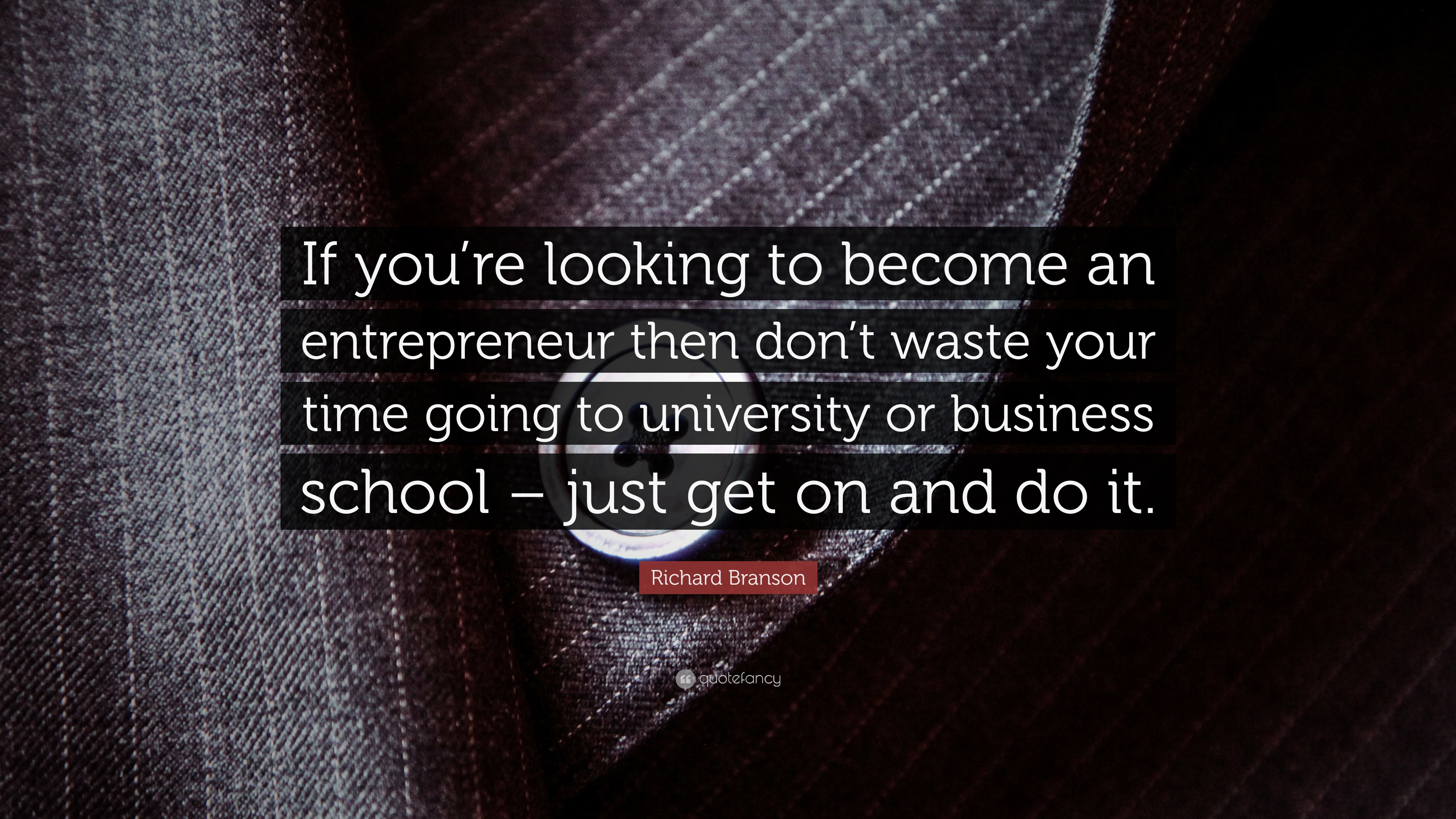 """richard branson quote """"if you re looking to become an"""