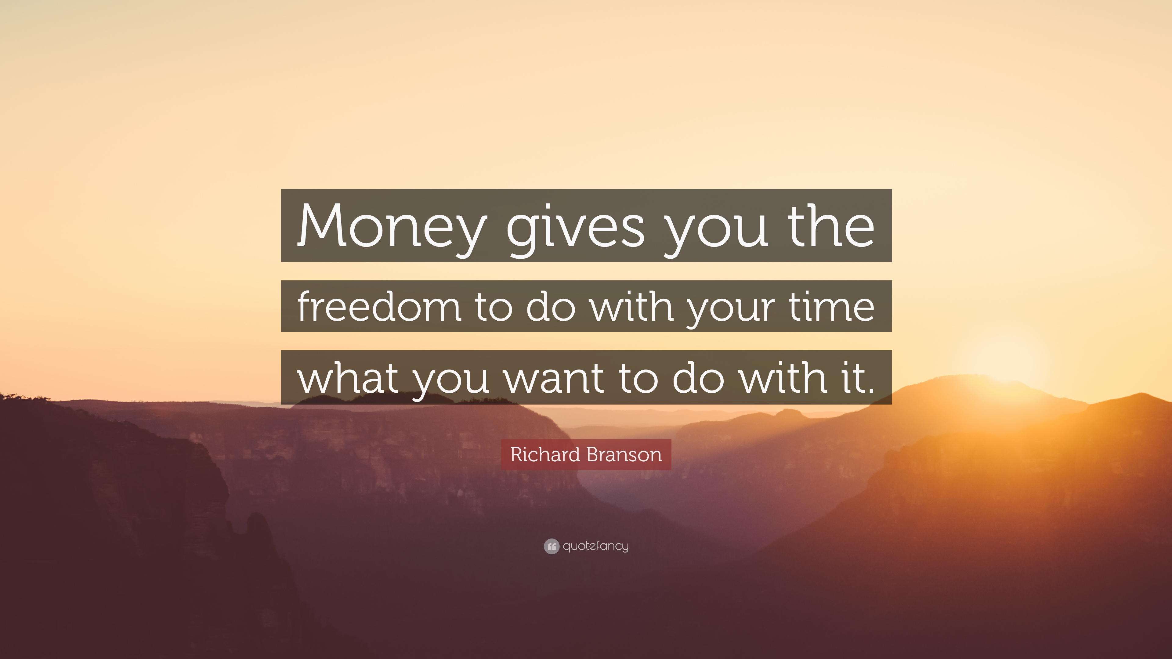 """richard branson quote """"money gives you the dom to do"""
