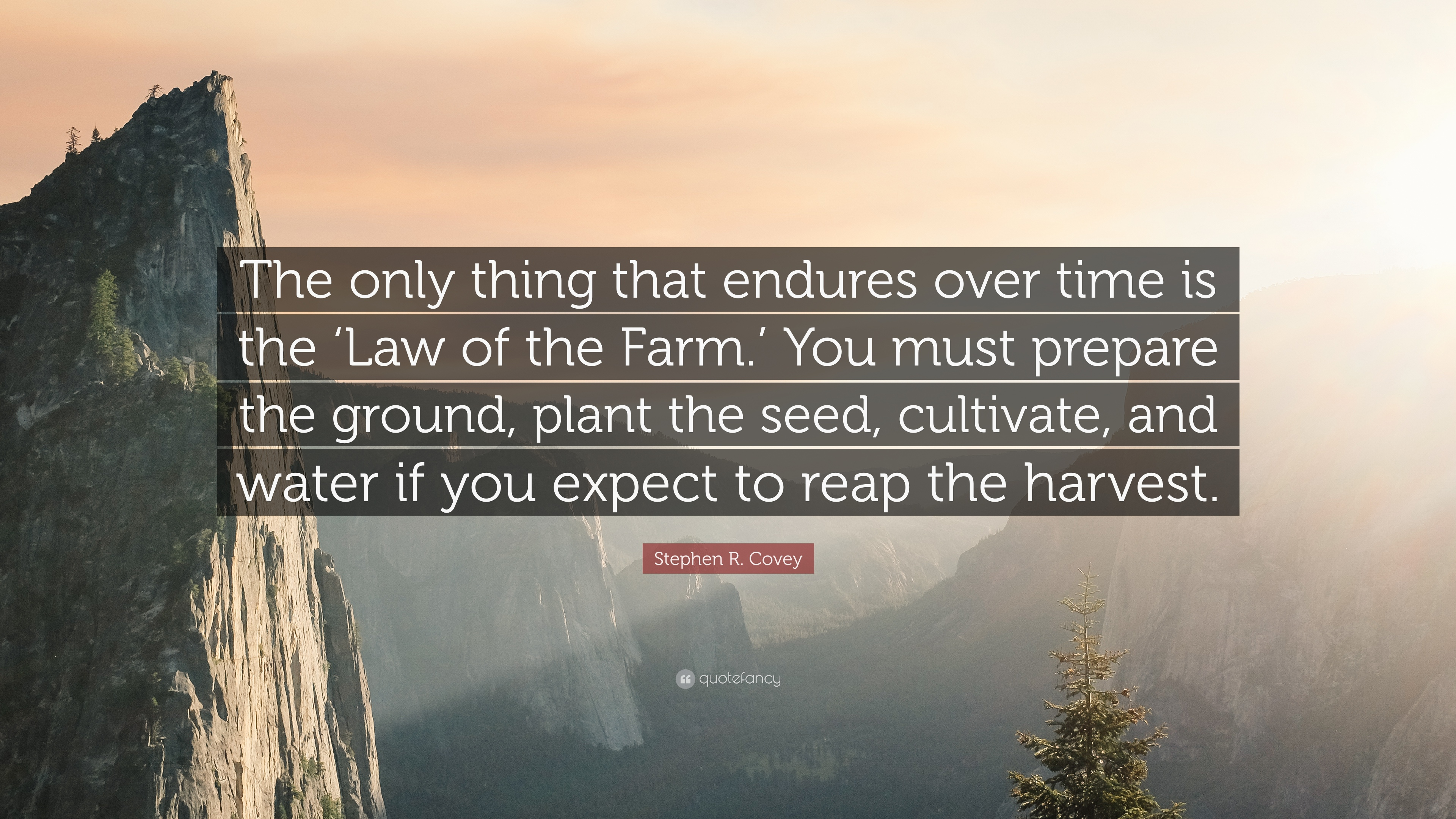 """Farm Quotes Stephen Rcovey Quote """"The Only Thing That Endures Over Time Is"""