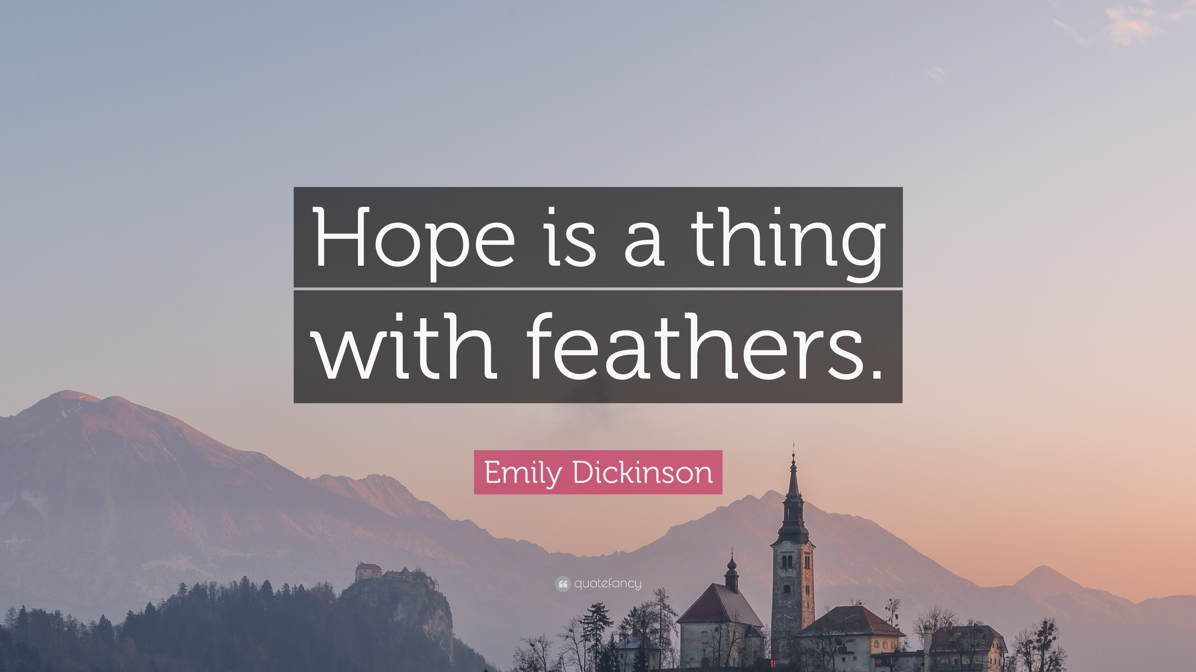 Emily Dickinson Quote Hope Is A Thing With Feathers 7