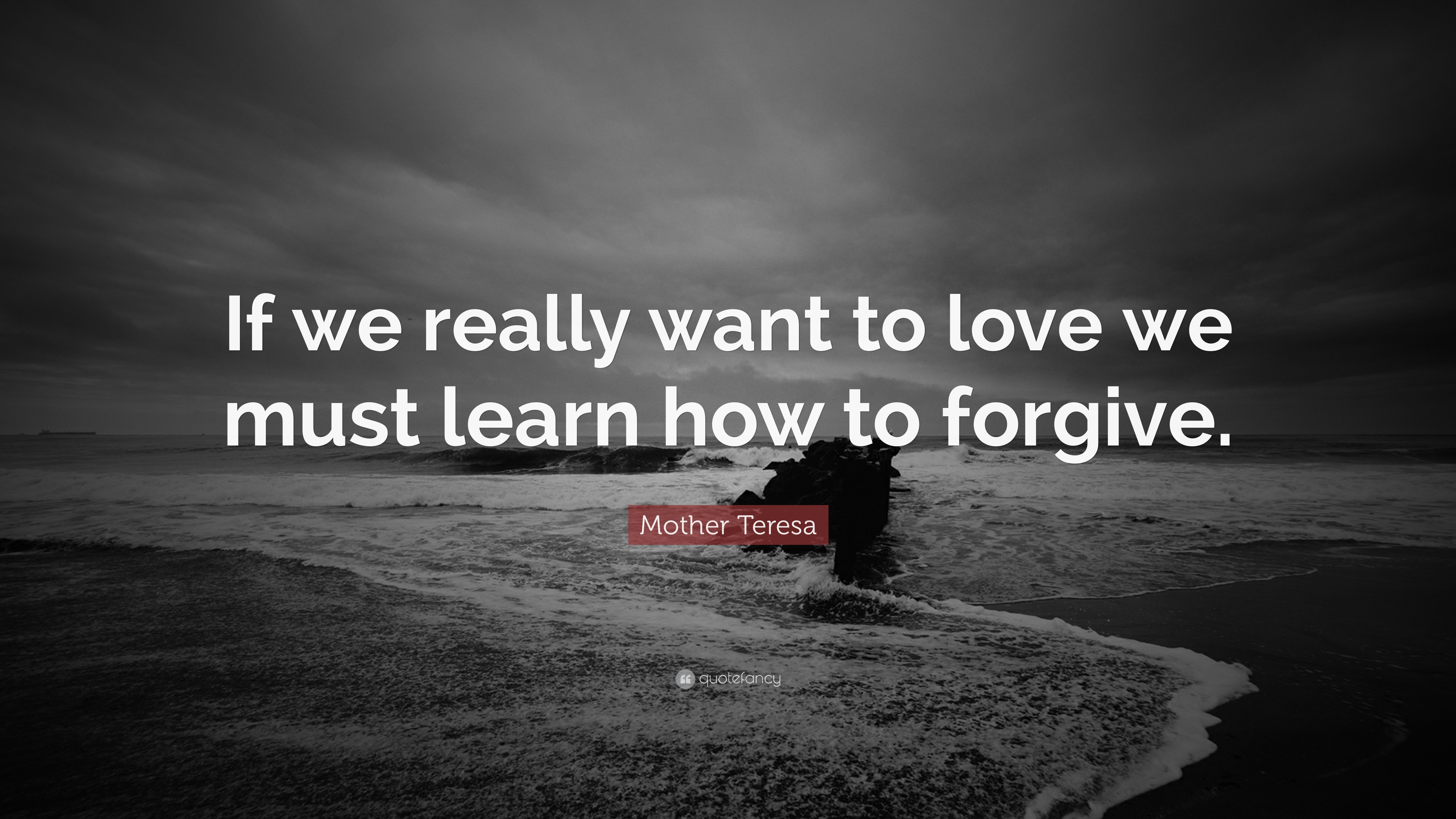 "Mother Teresa Quote ""If we really want to love we must learn how to"
