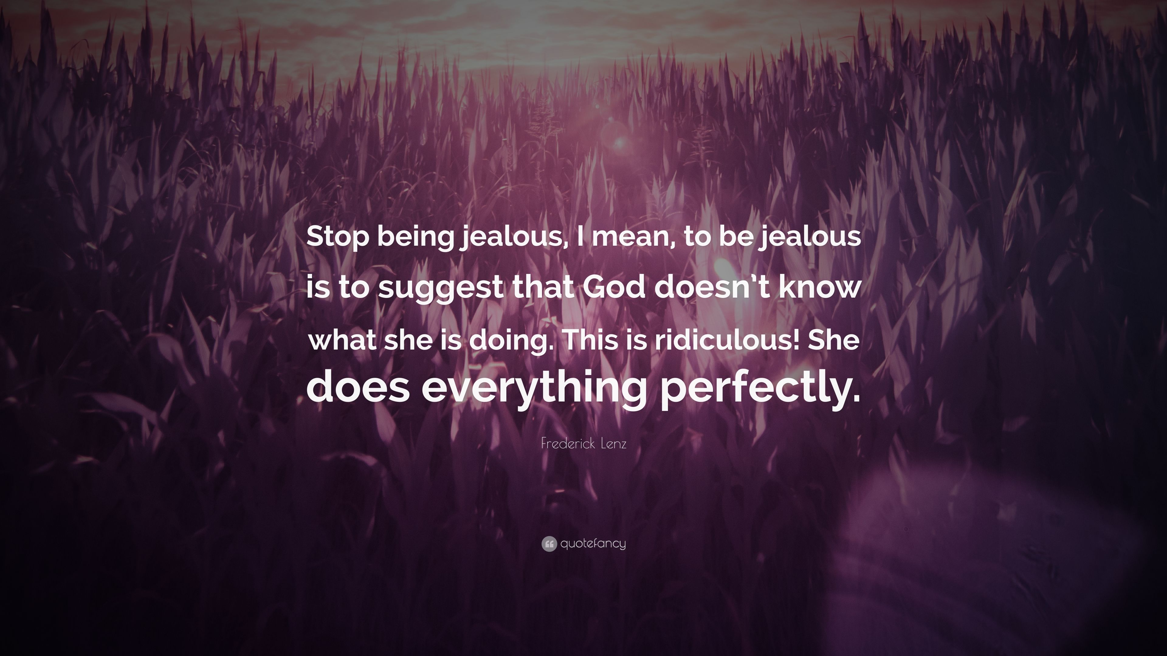 stop being jealous
