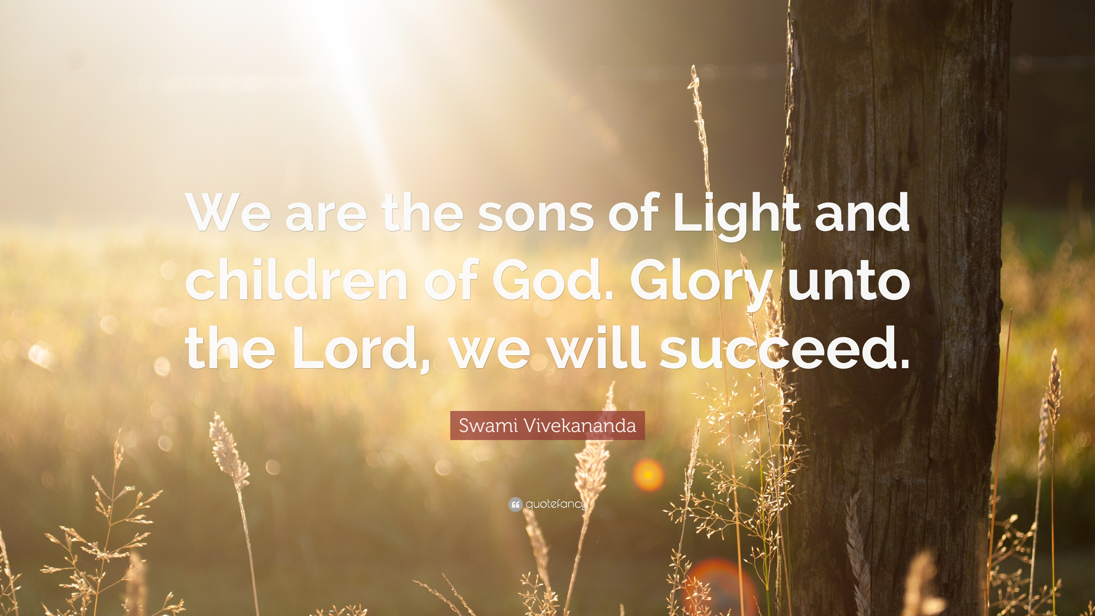 Beautiful Wallpaper Lord Light - 427206-Swami-Vivekananda-Quote-We-are-the-sons-of-Light-and-children-of  Pic_1001725.jpg