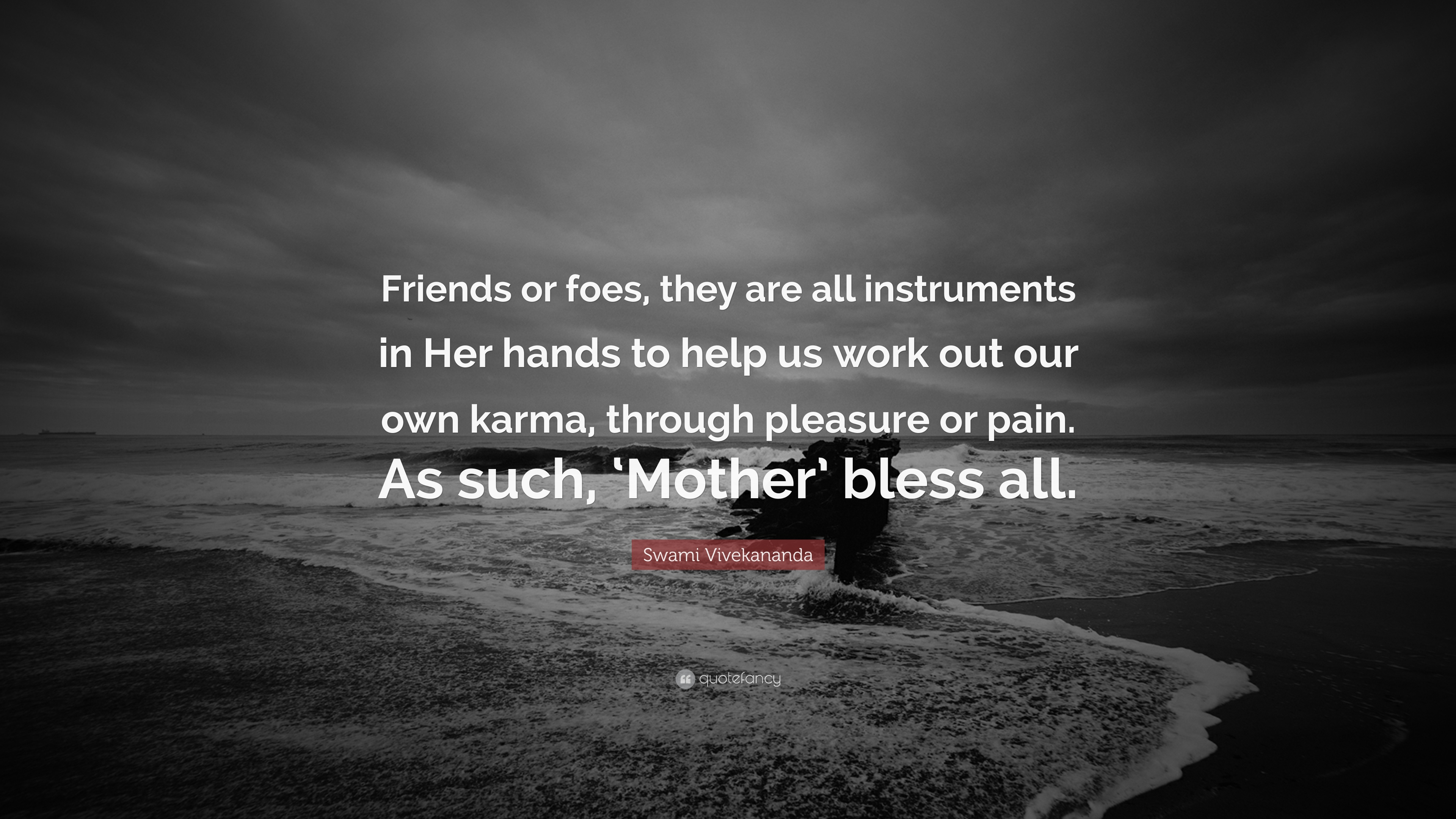 Swami Vivekananda Quote Friends Or Foes They Are All Instruments