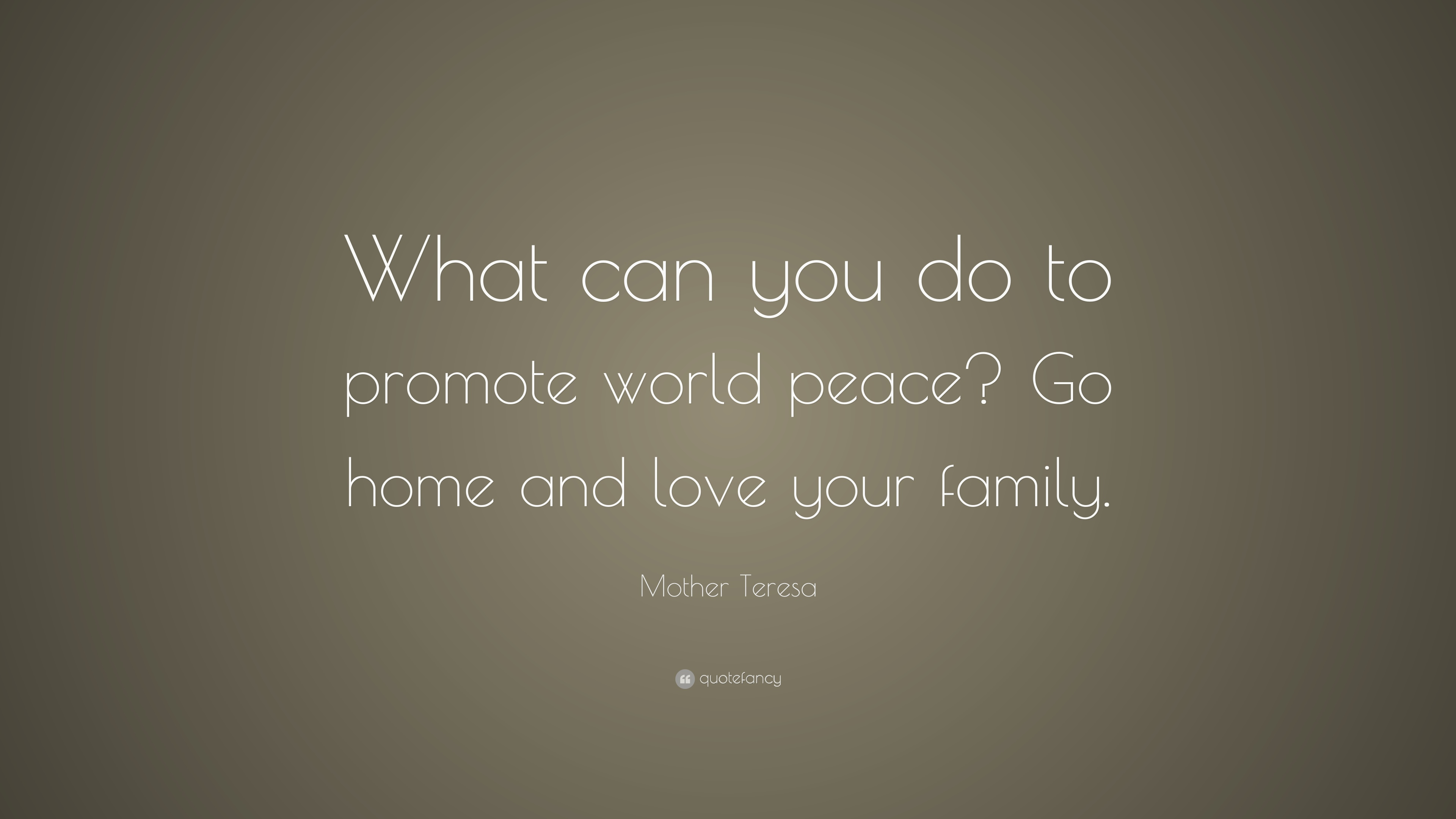 Mother Teresa Quote What Can You Do To Promote World Peace Go
