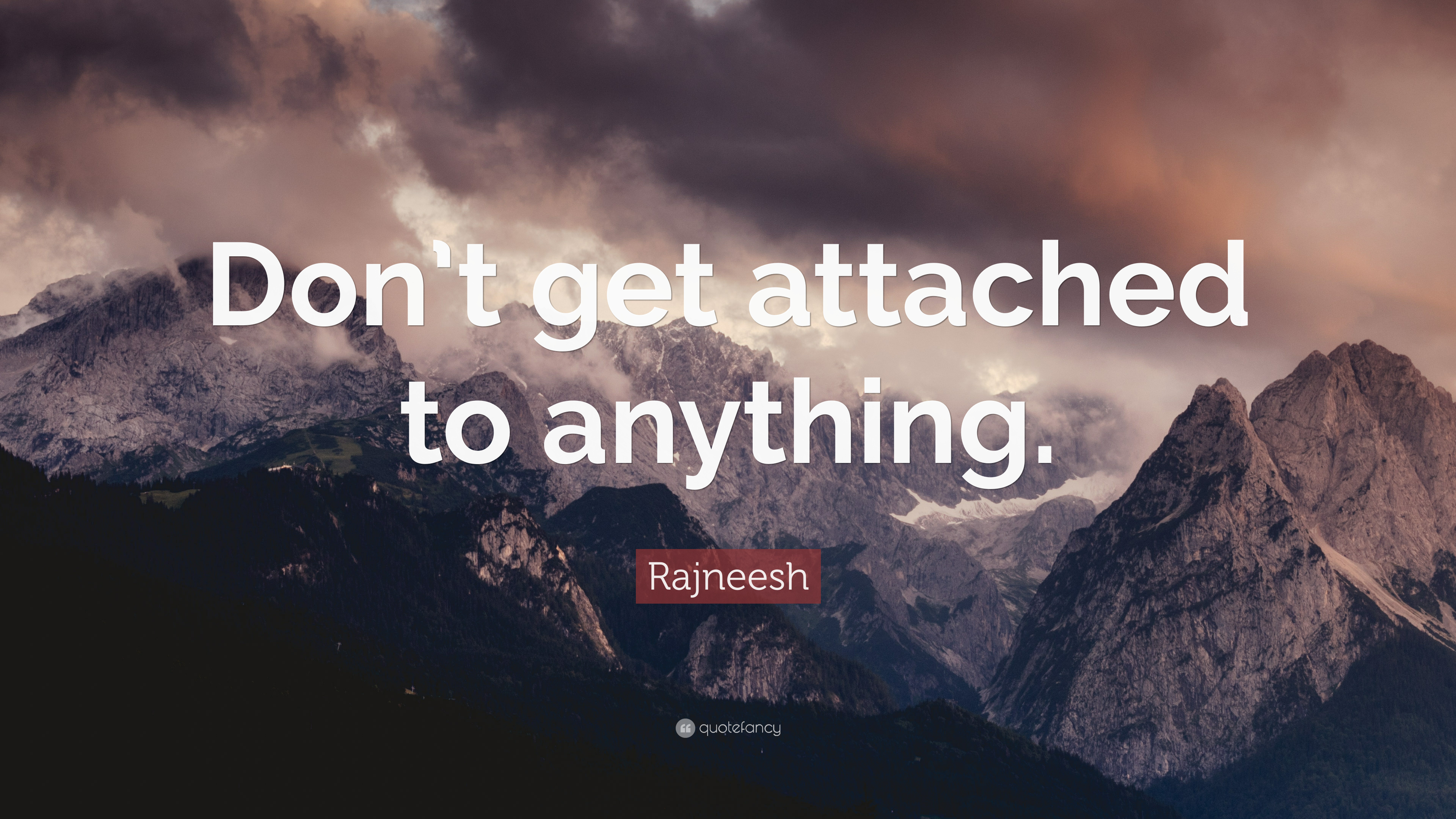 Rajneesh Quote Dont Get Attached To Anything 7 Wallpapers