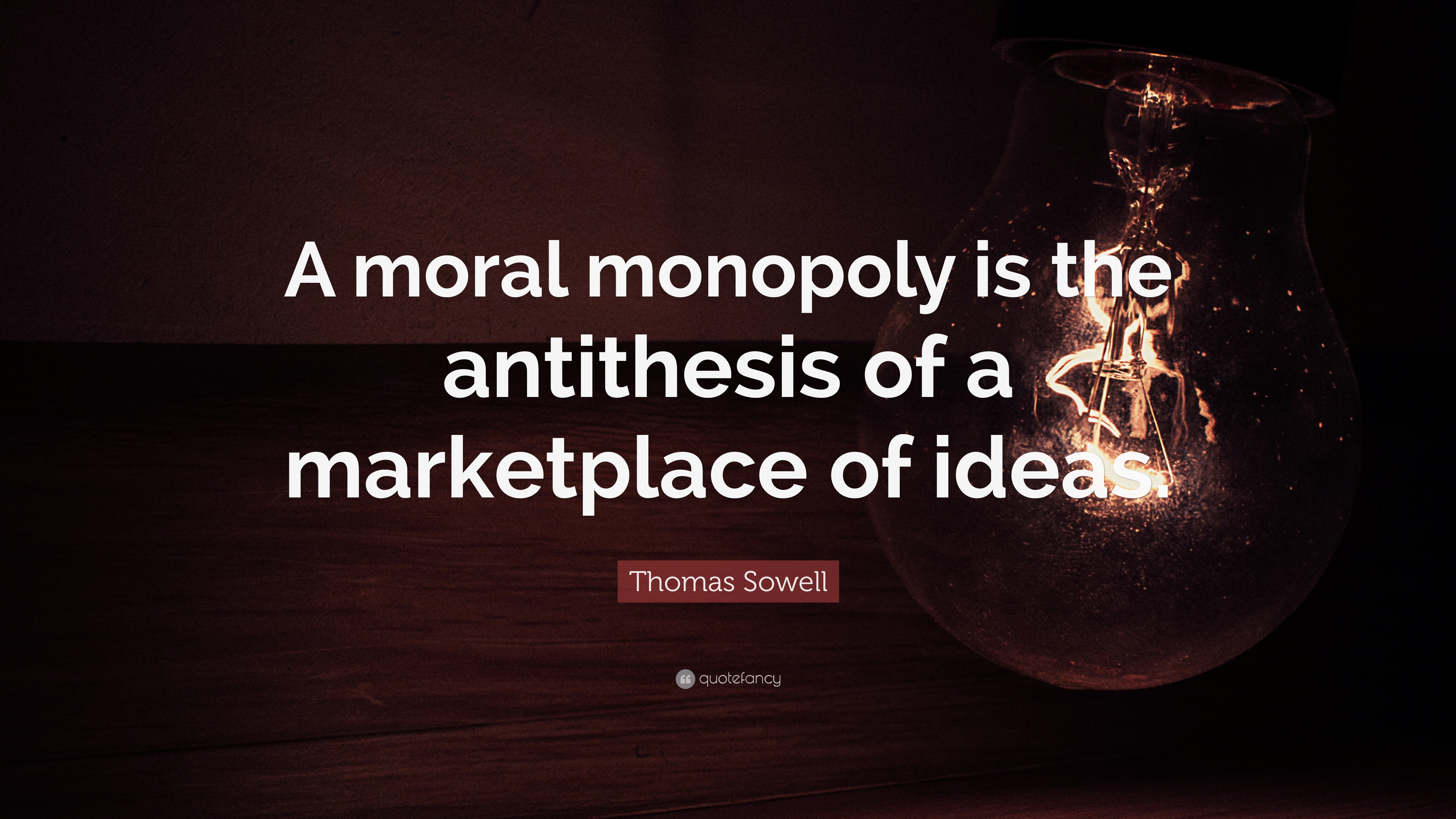 thomas sowell quote a moral monopoly is the antithesis of a