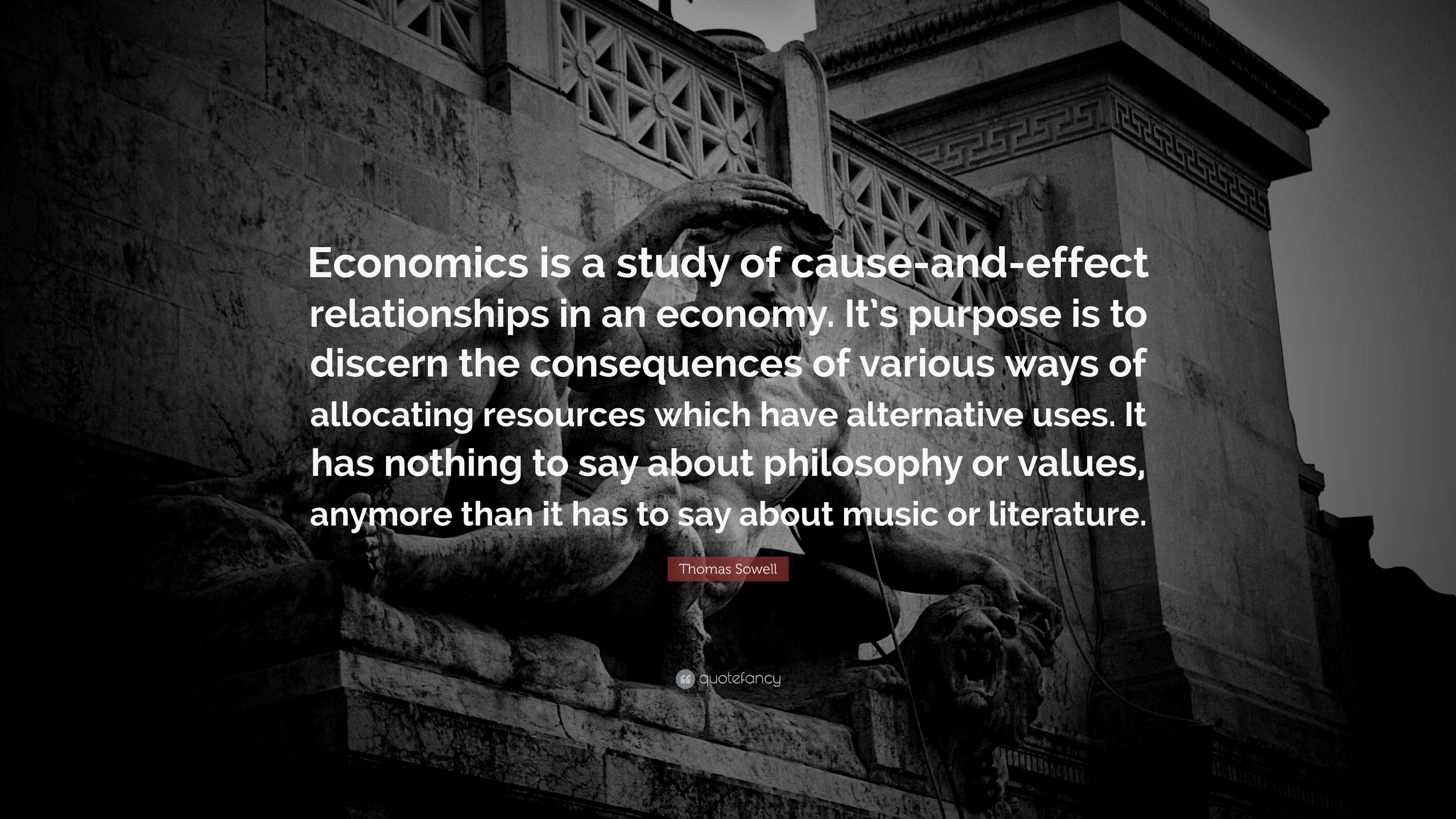 """Quotes About The Economy: Thomas Sowell Quote: """"Economics Is A Study Of Cause-and"""