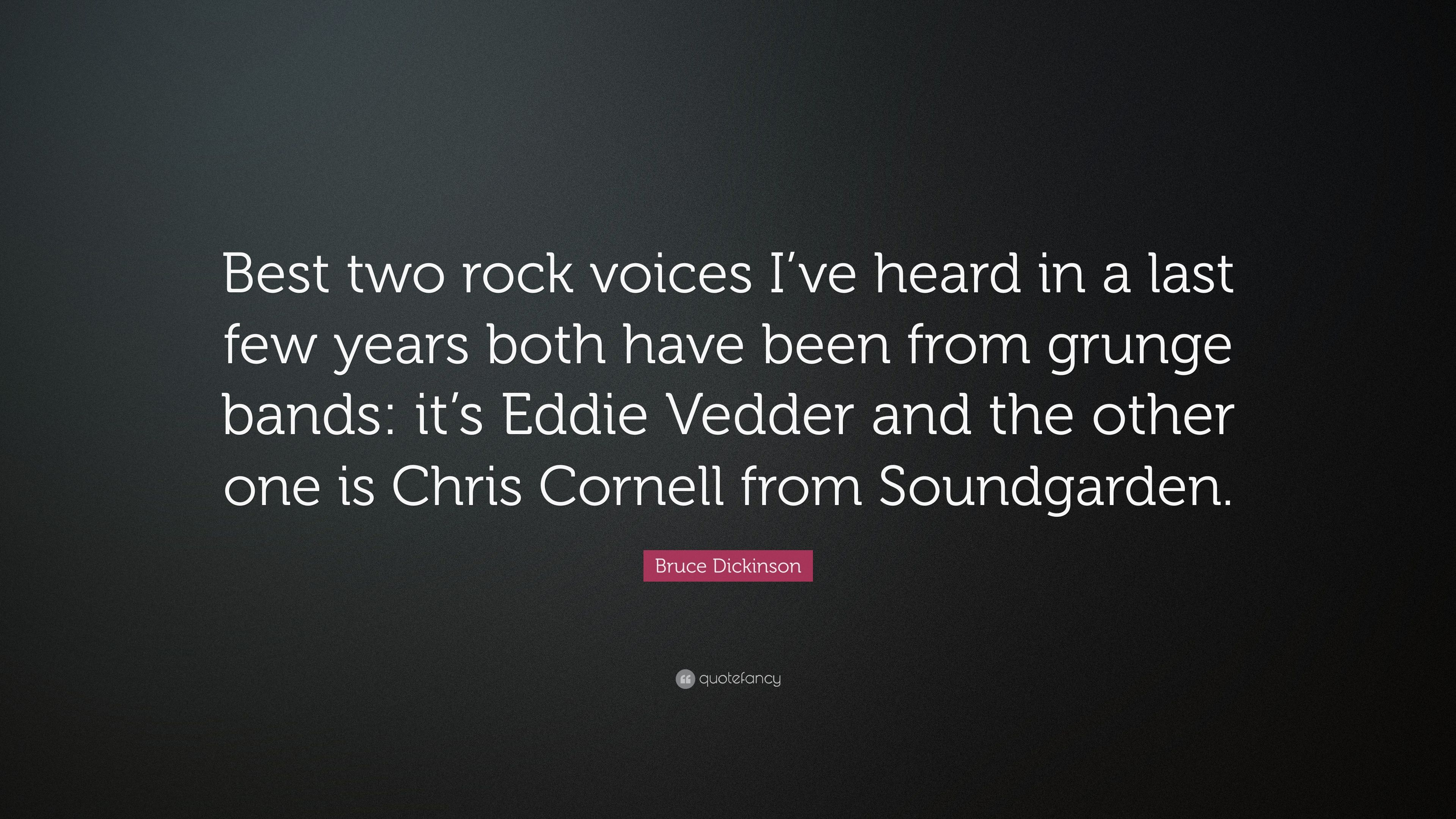 "Bruce Dickinson Quote: ""Best two rock voices I've heard in a"