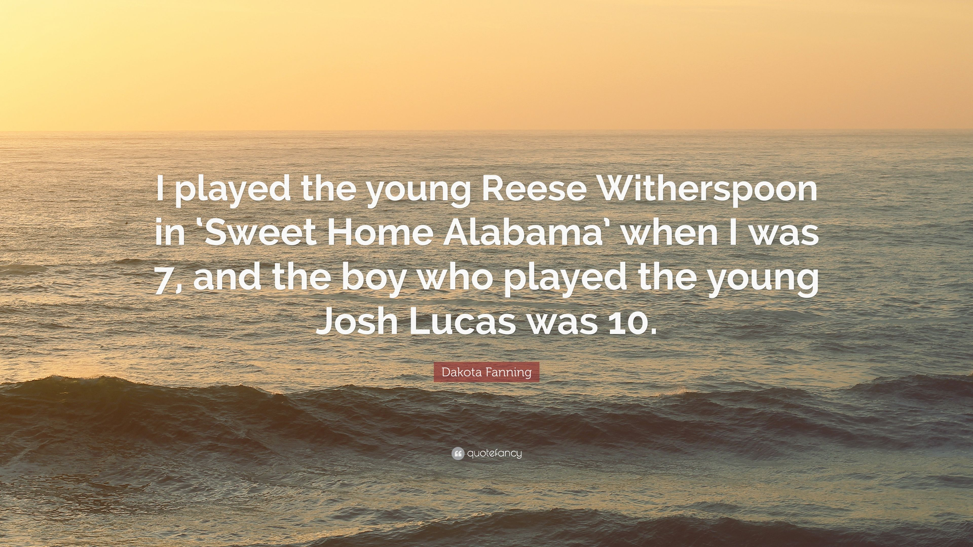 Dakota Fanning Quote I Played The Young Reese Witherspoon In