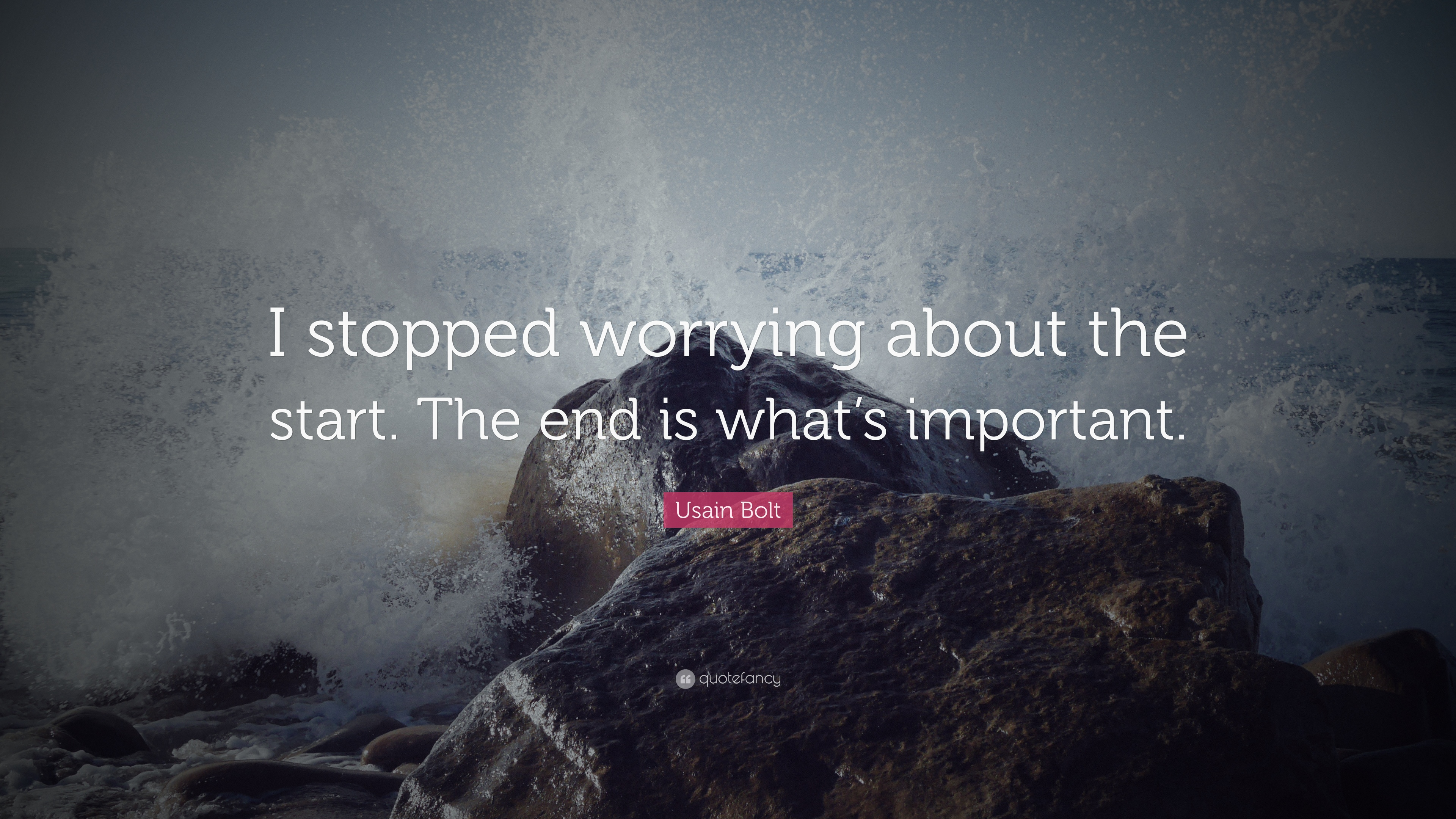 Usain Bolt Quote I Stopped Worrying About The Start The End Is What S Important 12 Wallpapers Quotefancy